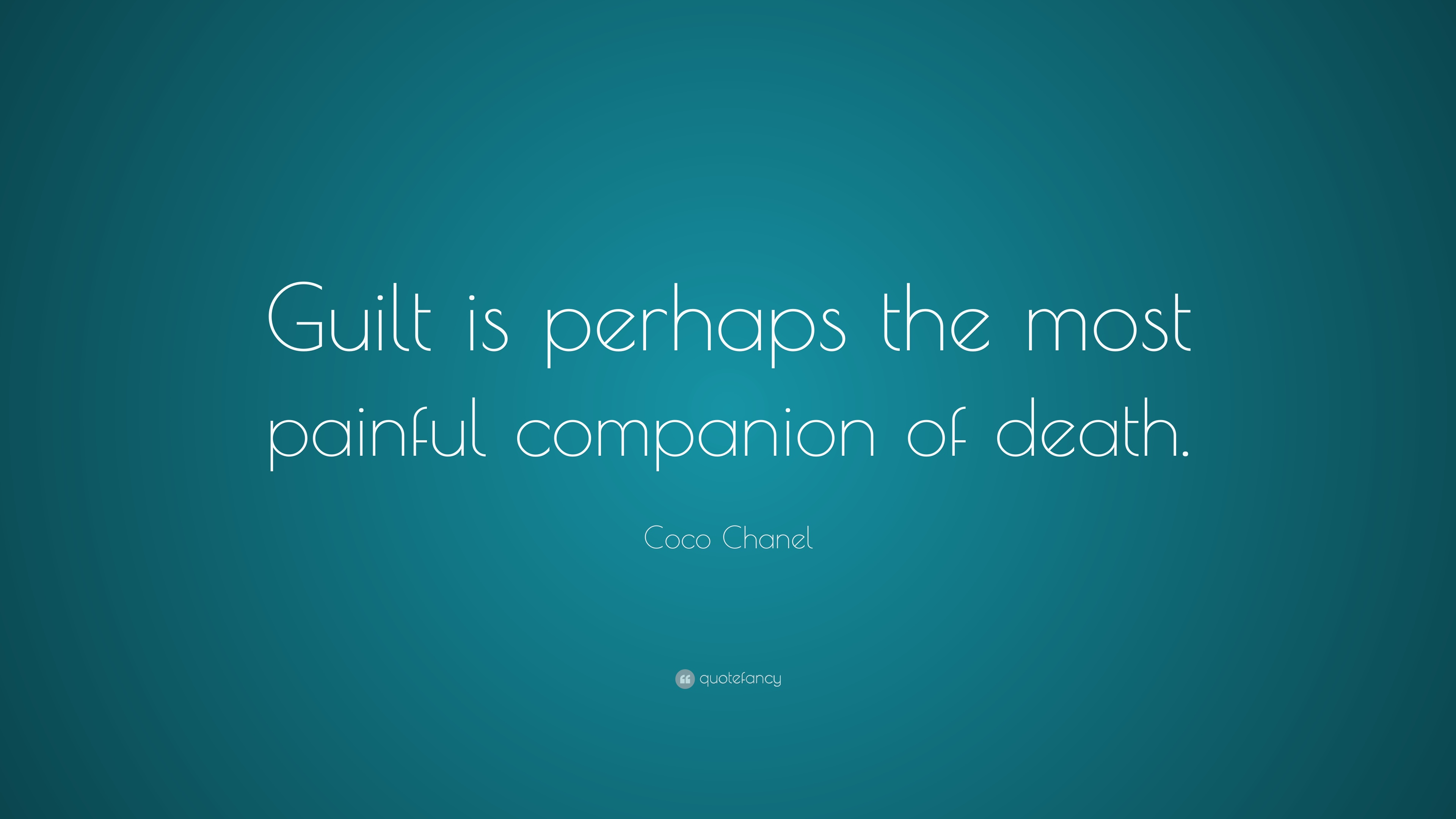 """Coco Chanel Quote """"Guilt is perhaps the most painful panion of"""