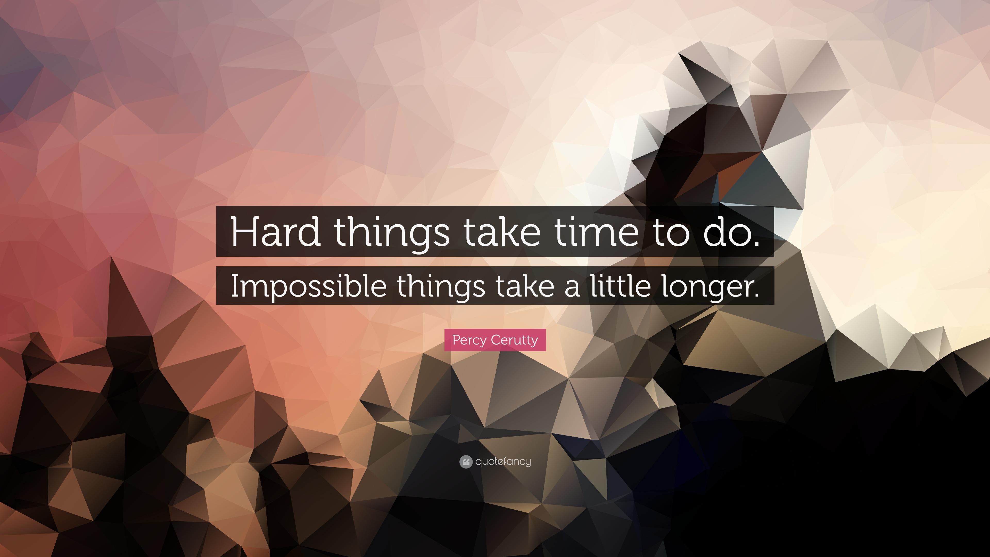 Hard to take