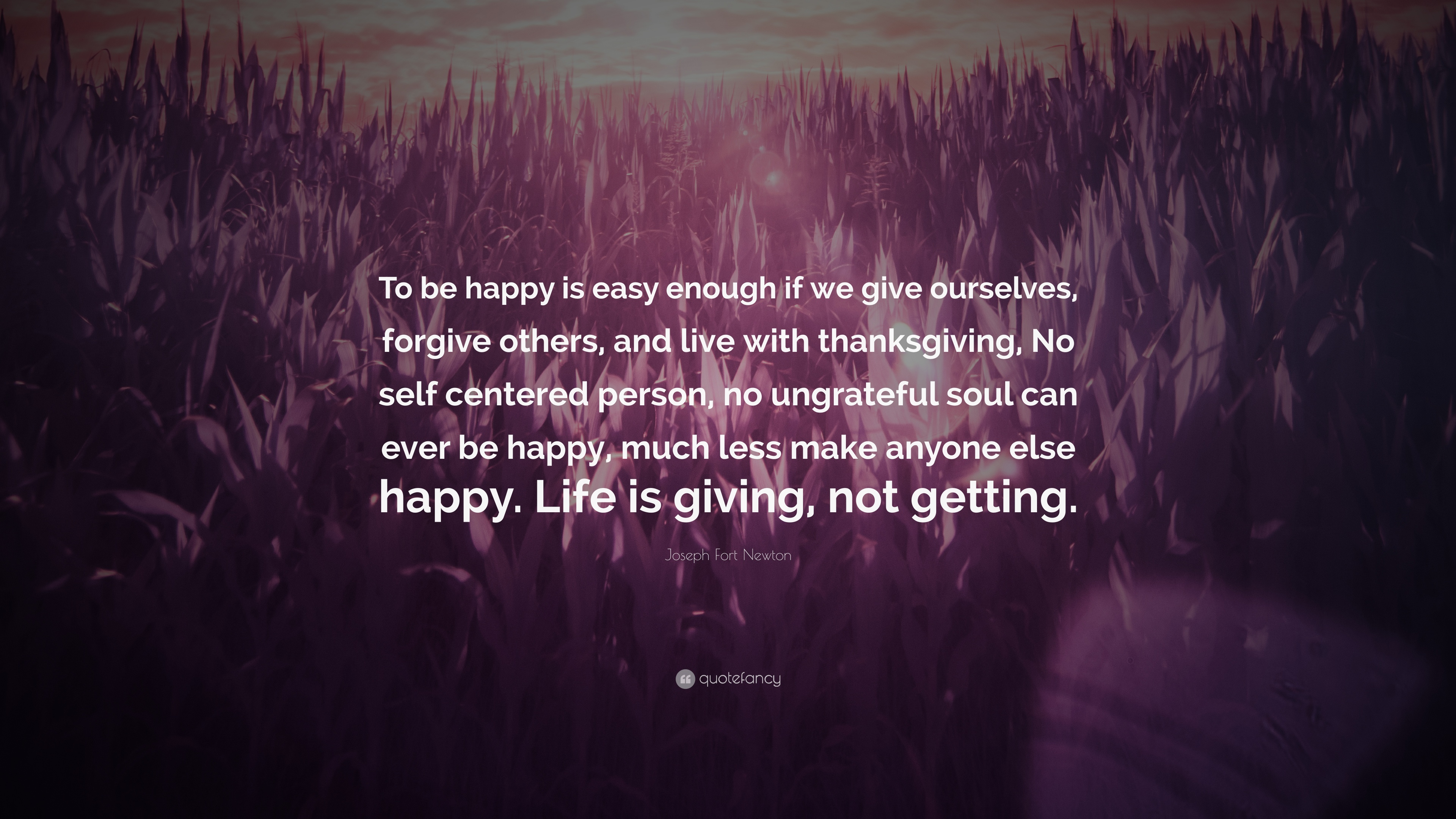 Joseph Fort Newton Quote To Be Happy Is Easy Enough If We Give