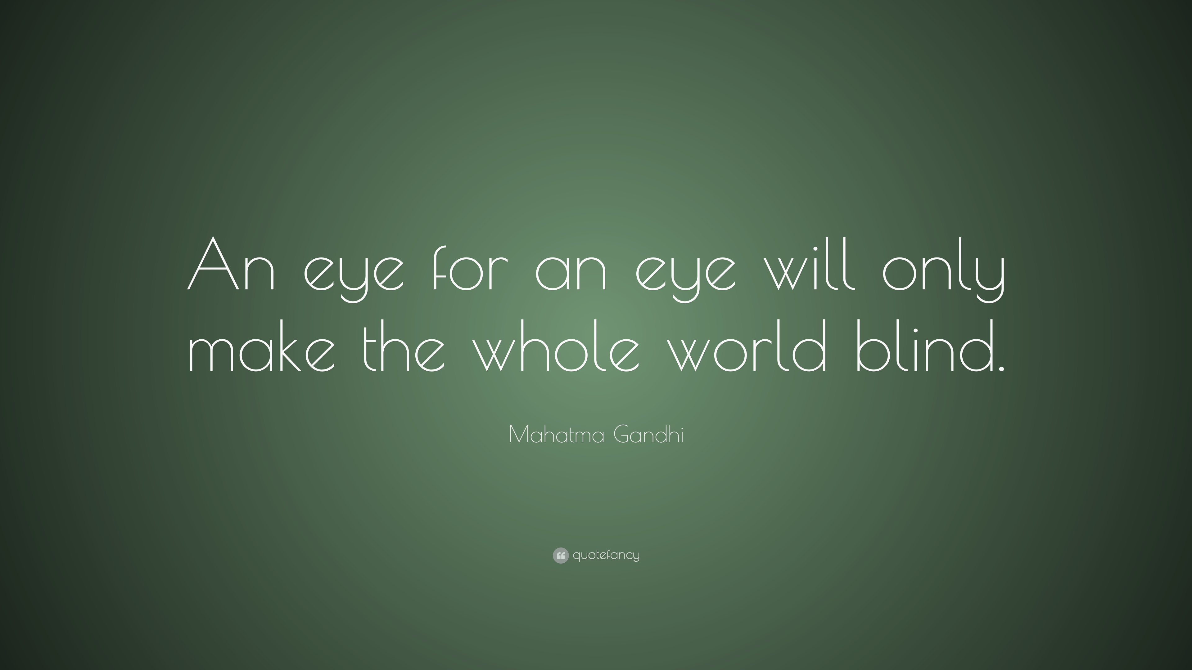 an eye for an eye makes the world blind essay An eye for an eye makes the whole world blind is a quote from gandhi he's basically referring to the code of hammurabi obviously written by hammurabi, an ancient mesopotamian king hammurabi ruled during the babylonian empire he wanted to rule his people effectively with a simple system so he.