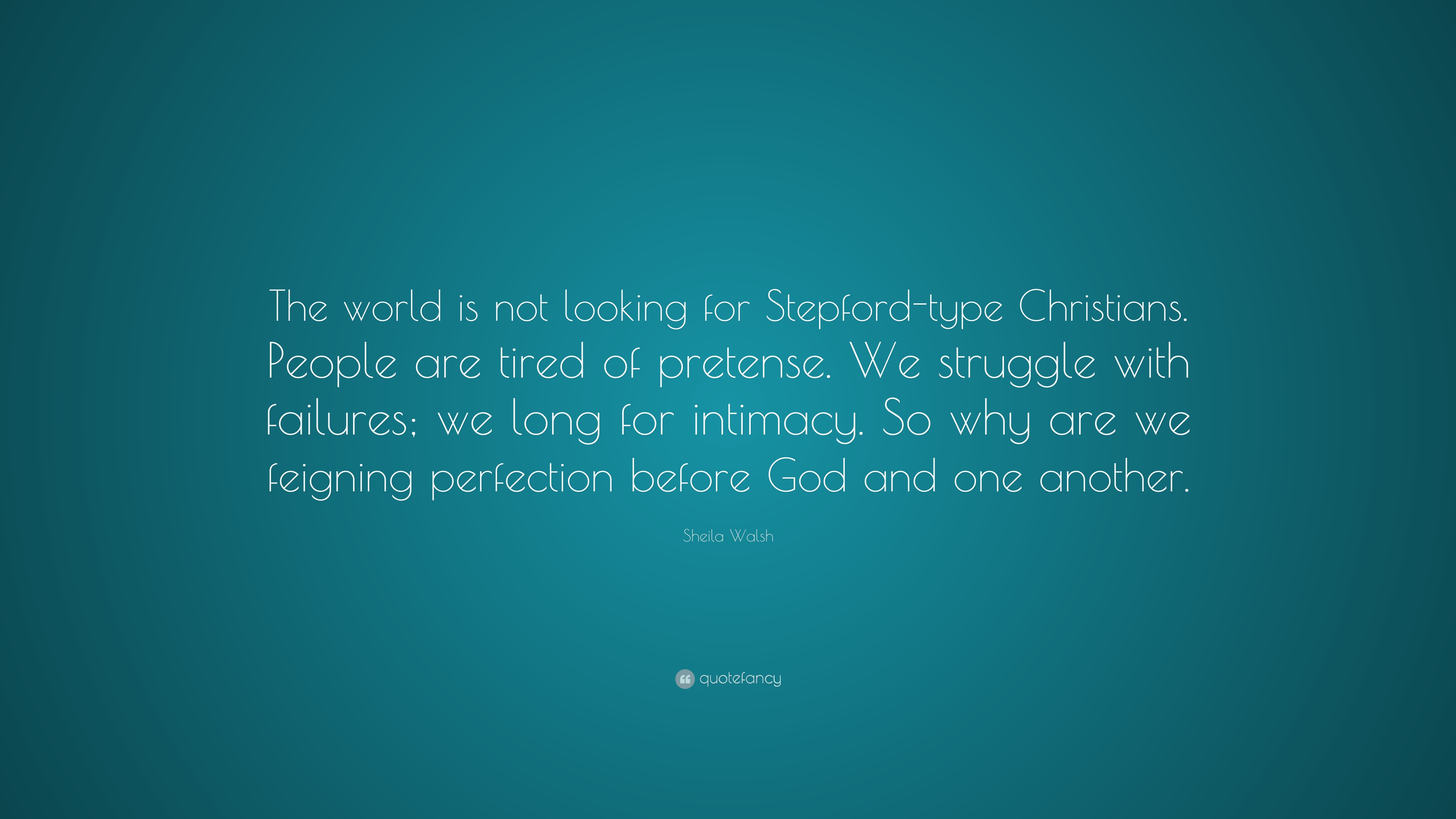 Sheila Walsh Quote The World Is Not Looking For Stepford