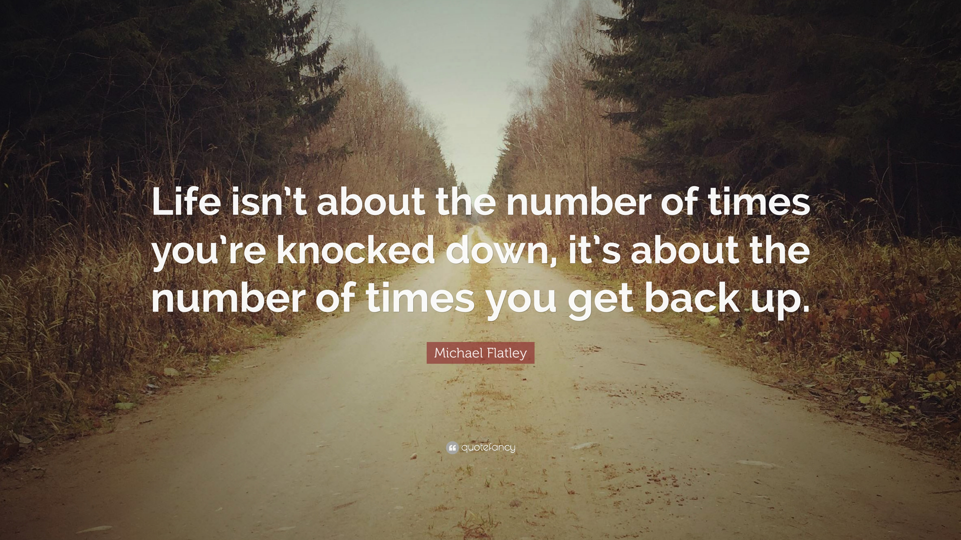 Michael Flatley Quote Life Isnt About The Number Of Times Youre