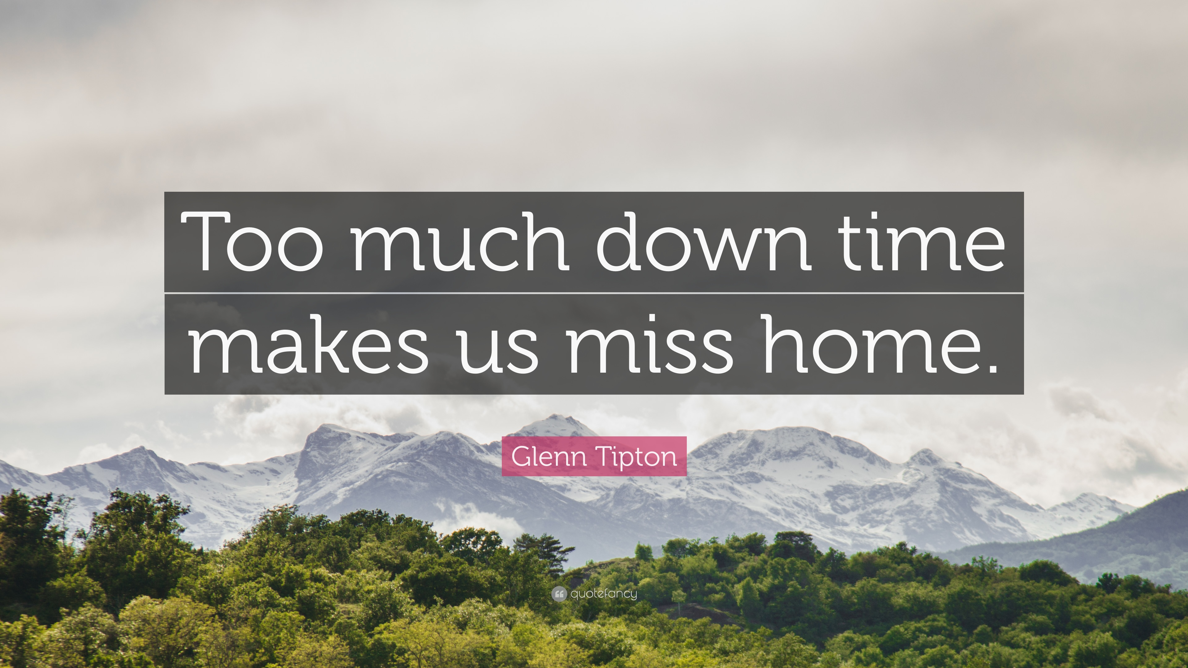 Glenn Tipton Quote Too Much Down Time Makes Us Miss Home 7