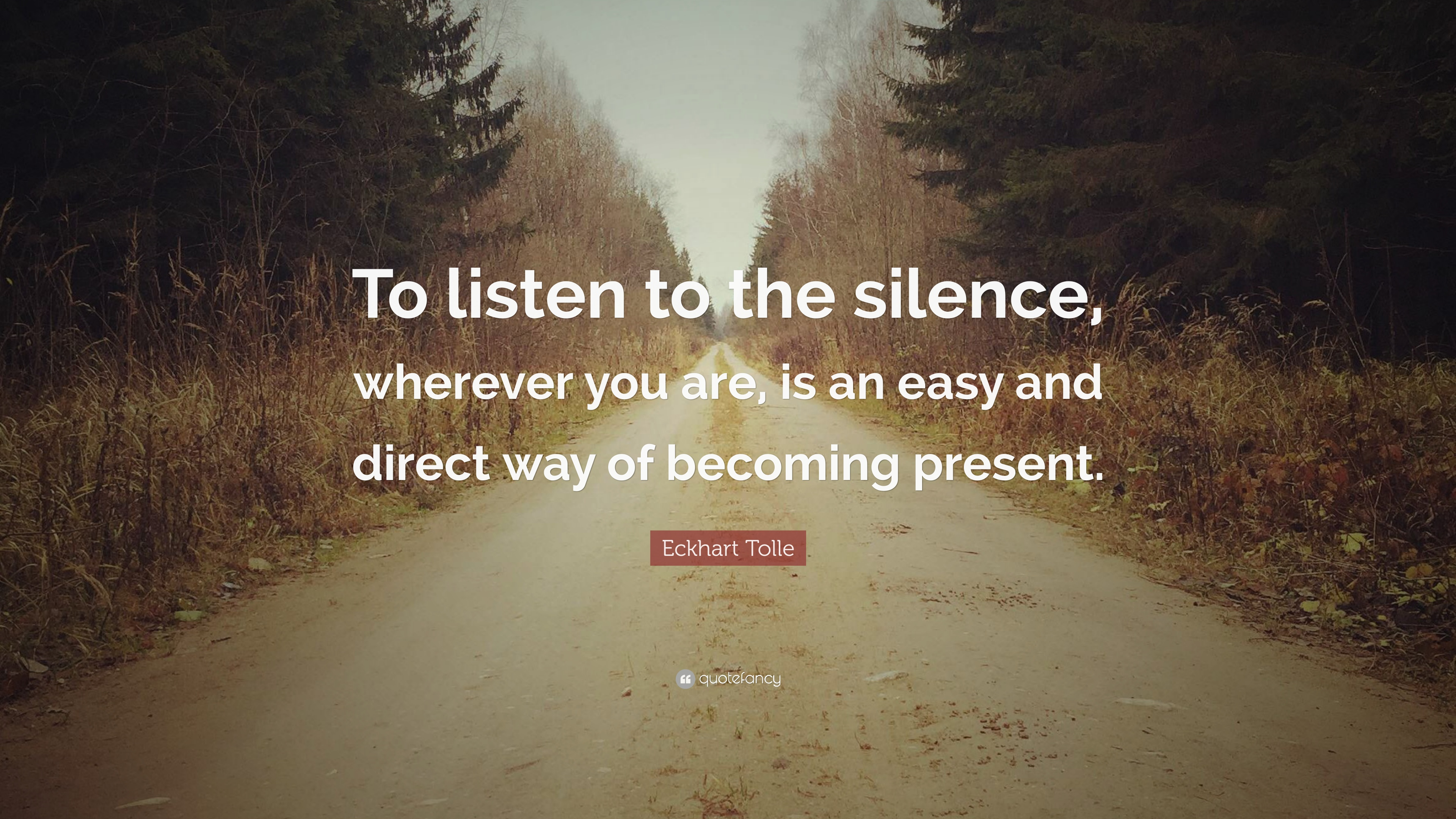 """Eckhart Tolle Quote: """"To listen to the silence, wherever you are, is an  easy and direct"""