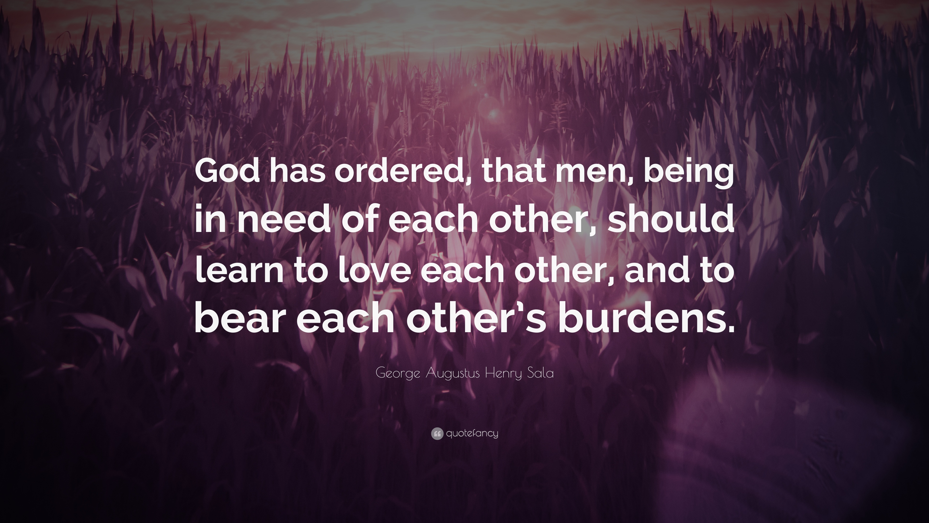 George Augustus Henry Sala Quote God Has Ordered That Men Being