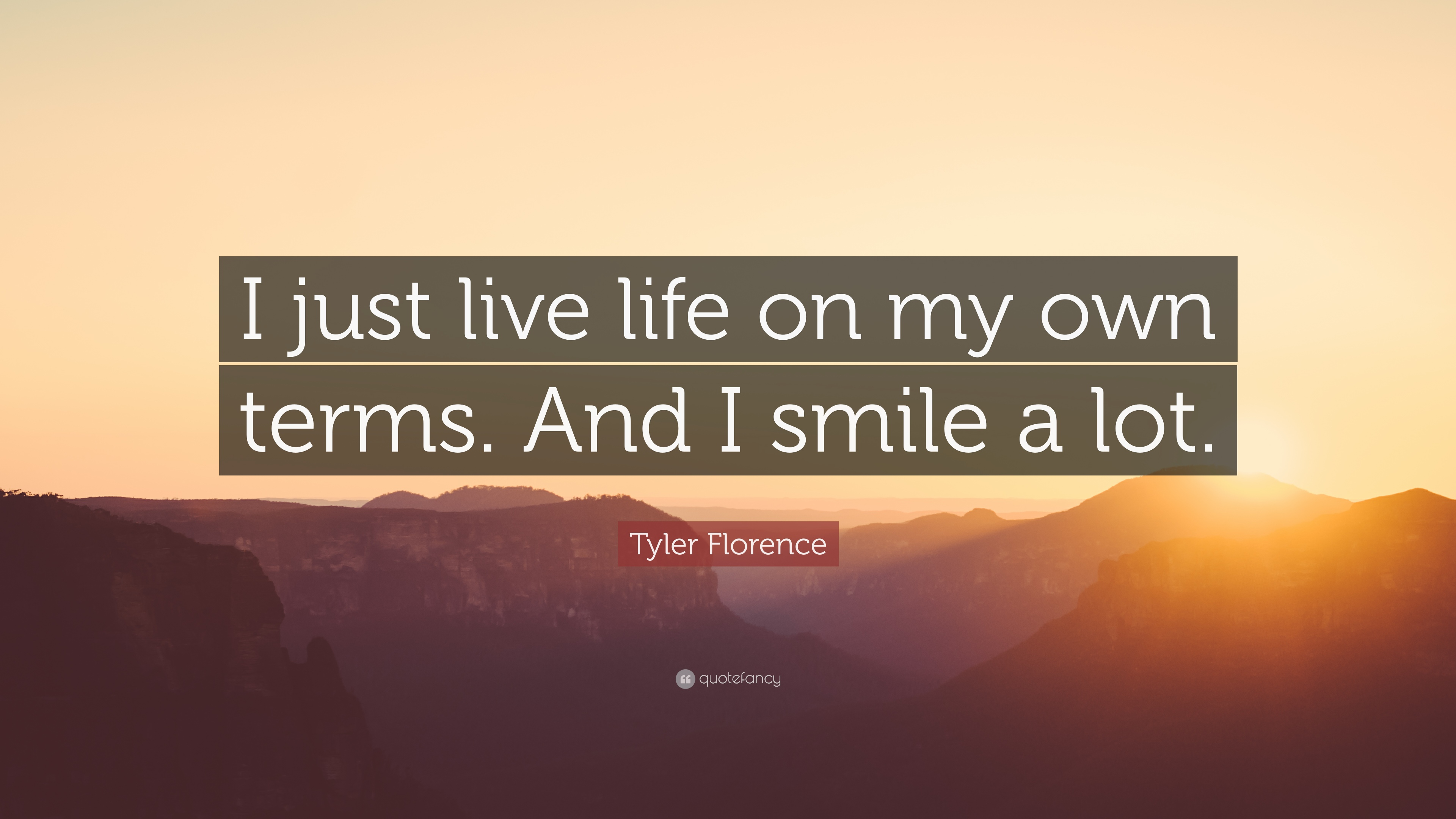 "Just Live Life Quotes Tyler Florence Quote ""I Just Live Life On My Own Termsand I"