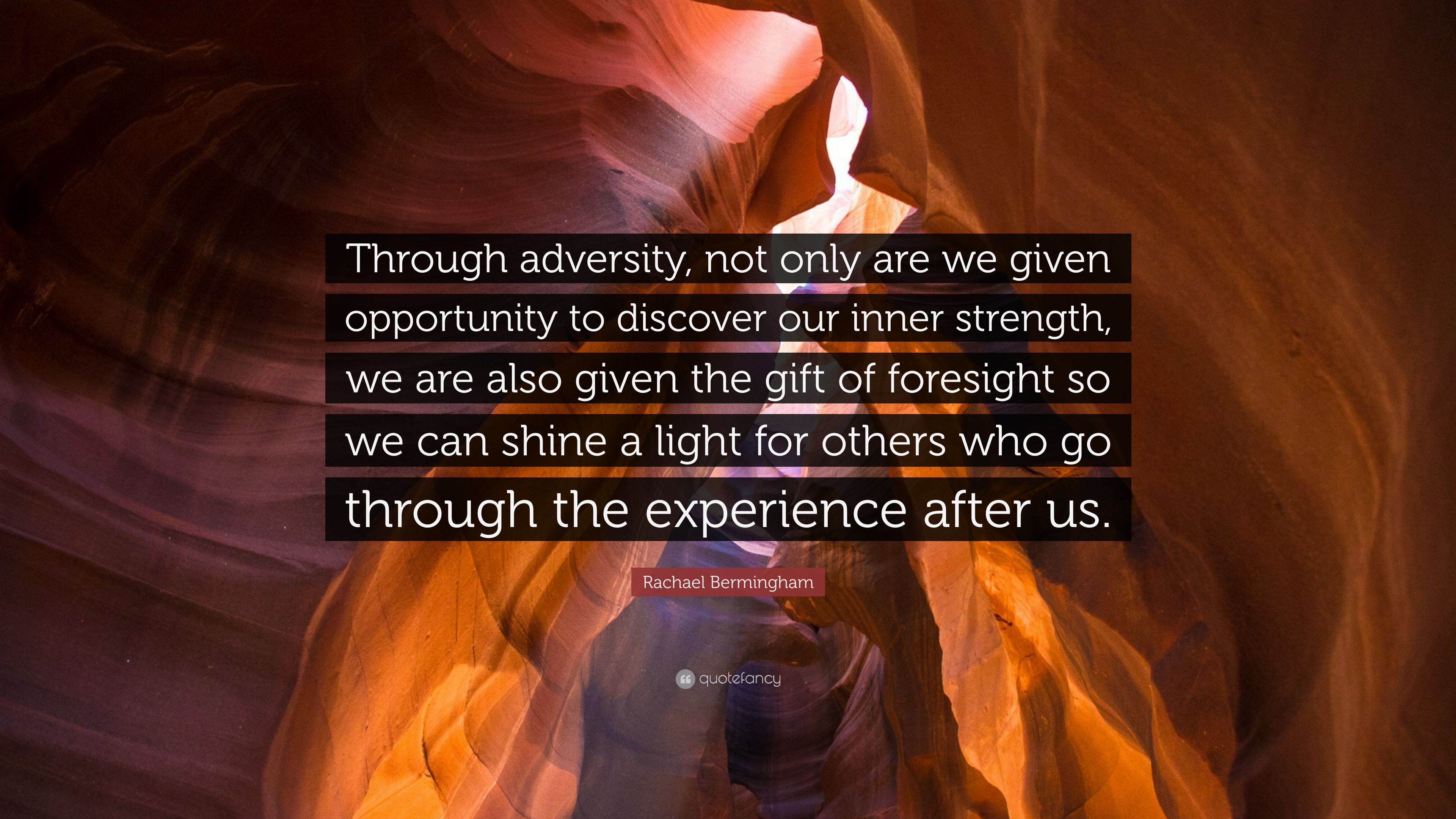 Adversity helps us discover who we are