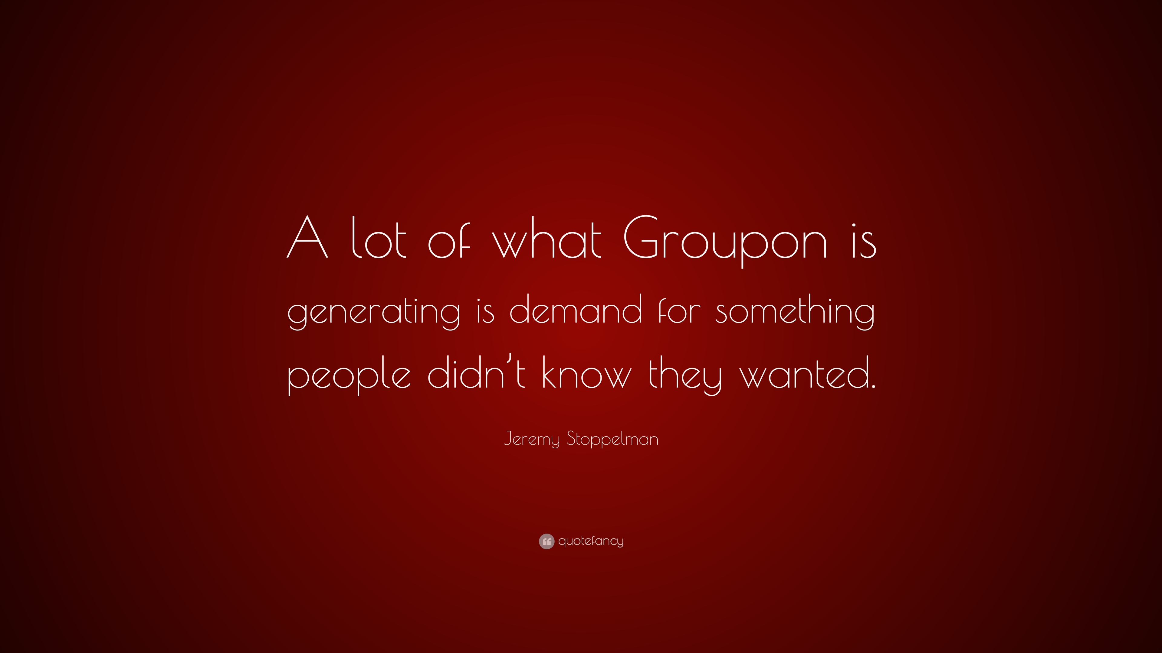 jeremy stoppelman quote a lot of what groupon is generating is