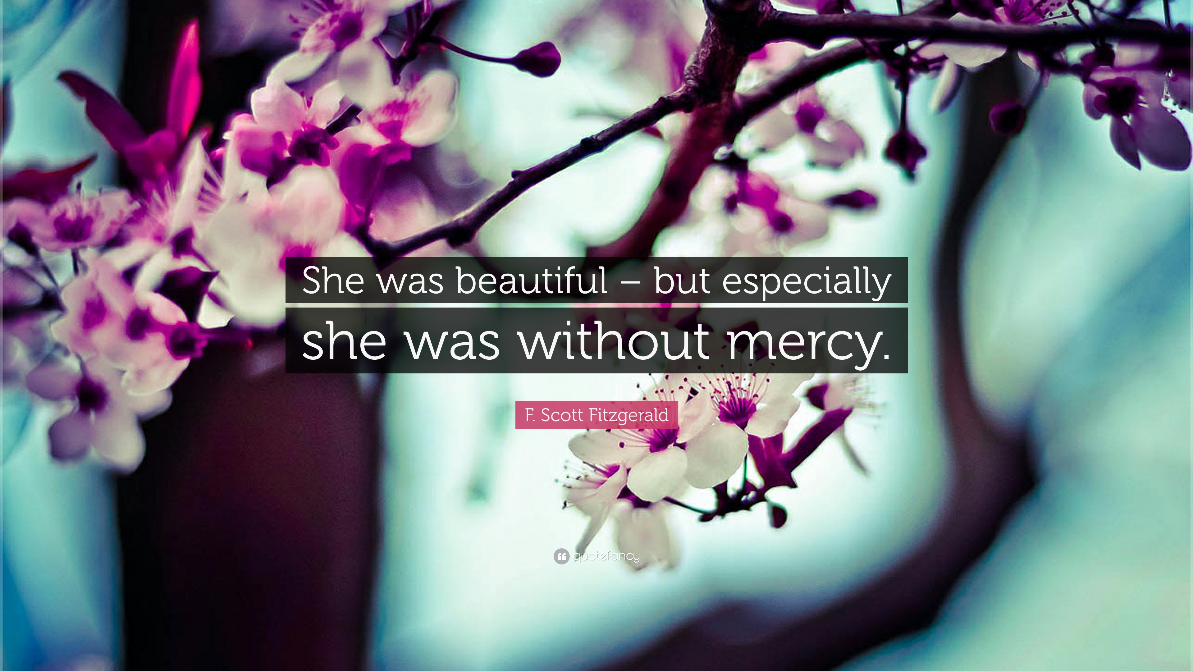 F Scott Fitzgerald Quote She Was Beautiful But Especially She