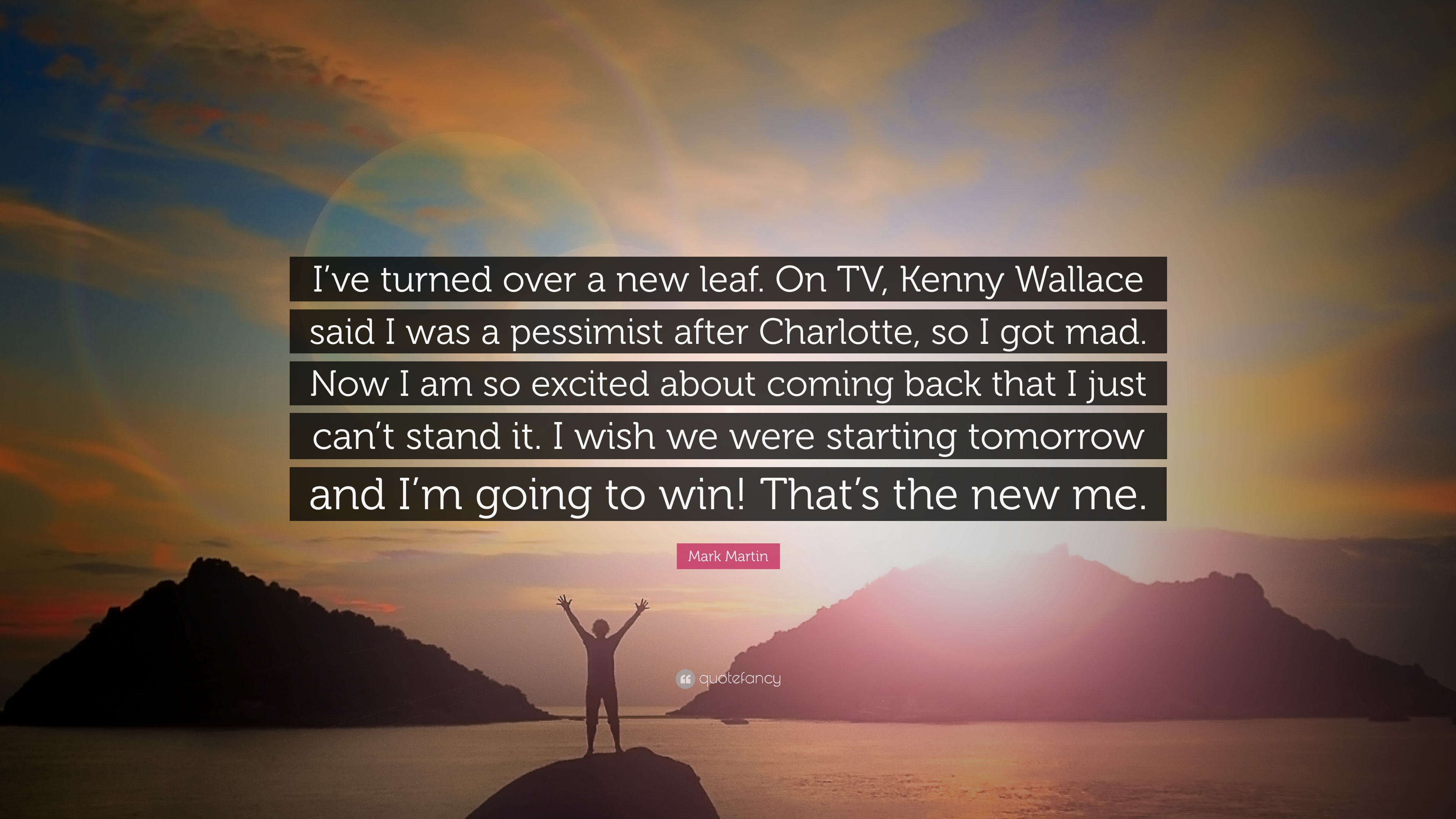 """Mark Martin Quote: """"I've Turned Over A New Leaf. On TV"""