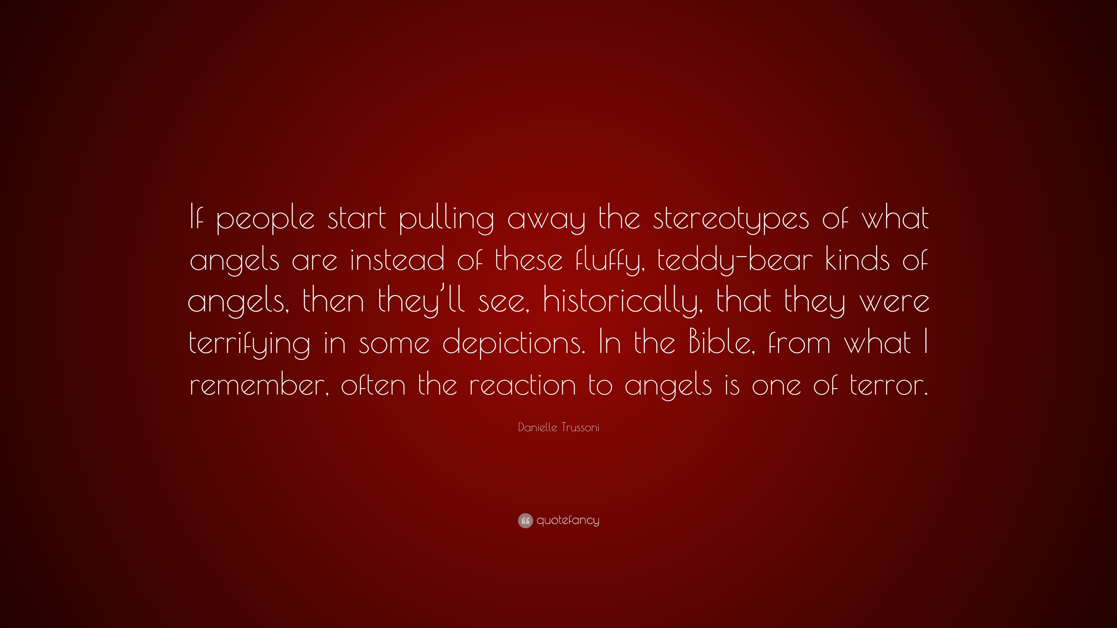 """Danielle Trussoni Quote: """"If people start pulling away the"""