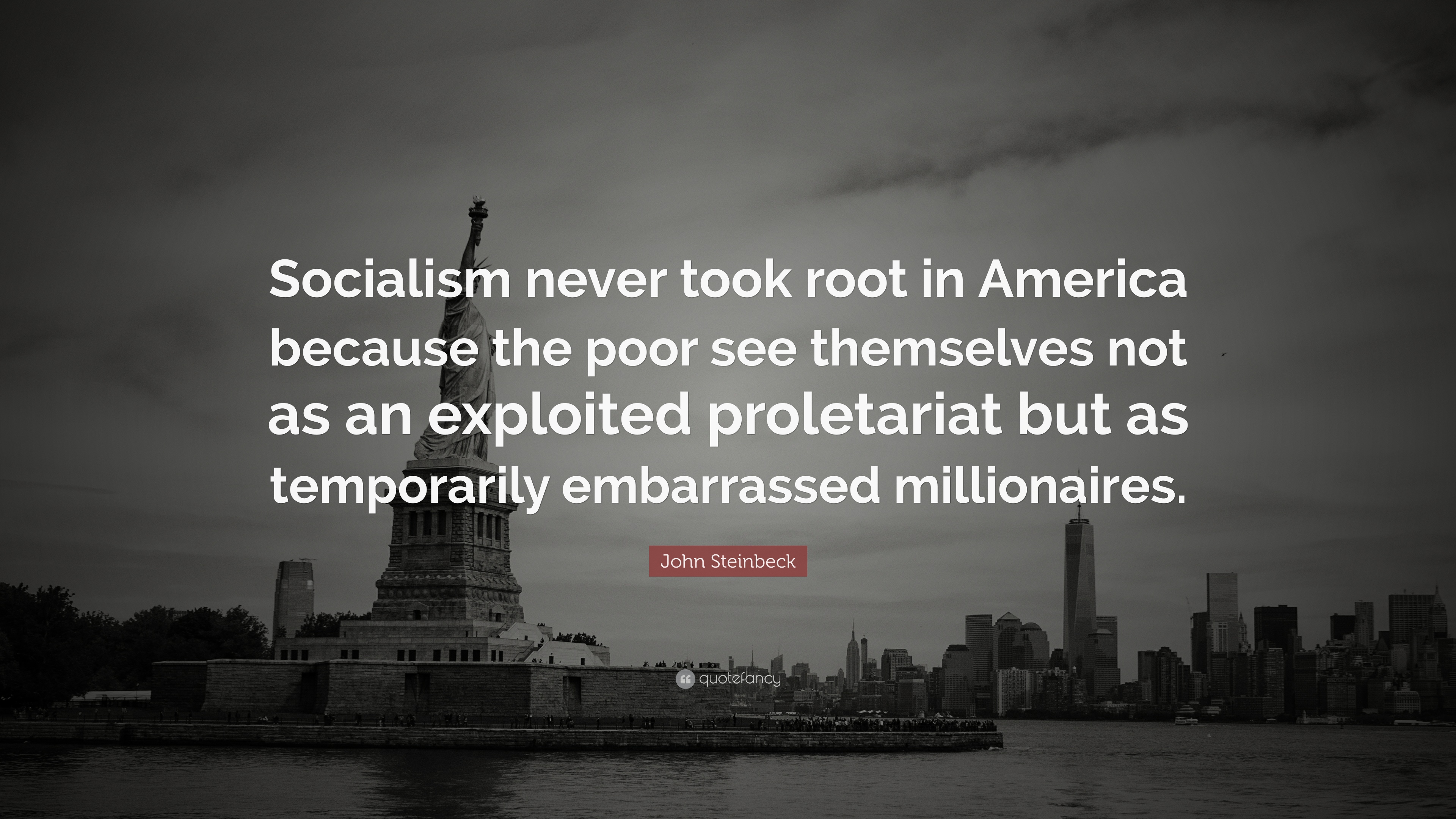 "John Steinbeck Quote: ""Socialism never took root in America ..."