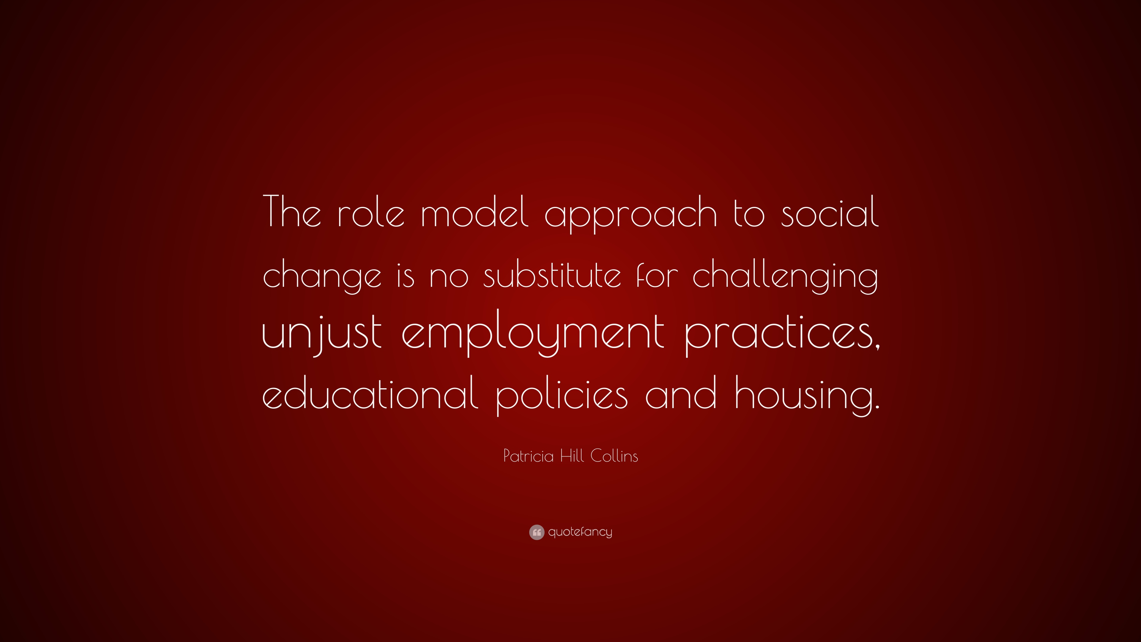 "Social Change Quotes Patricia Hill Collins Quote ""The Role Model Approach To Social"