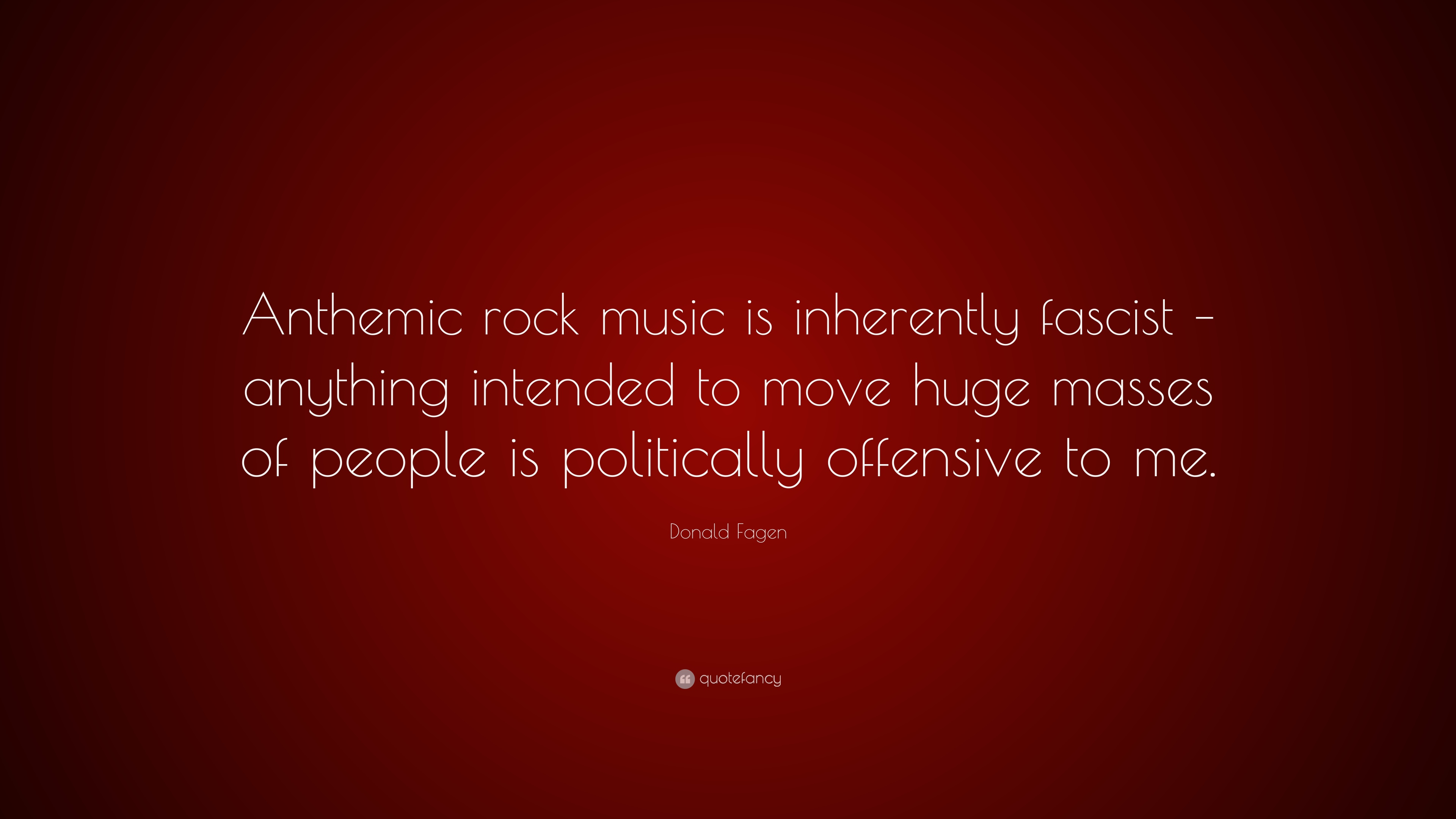 Donald Fagen Quote Anthemic Rock Music Is Inherently Fascist