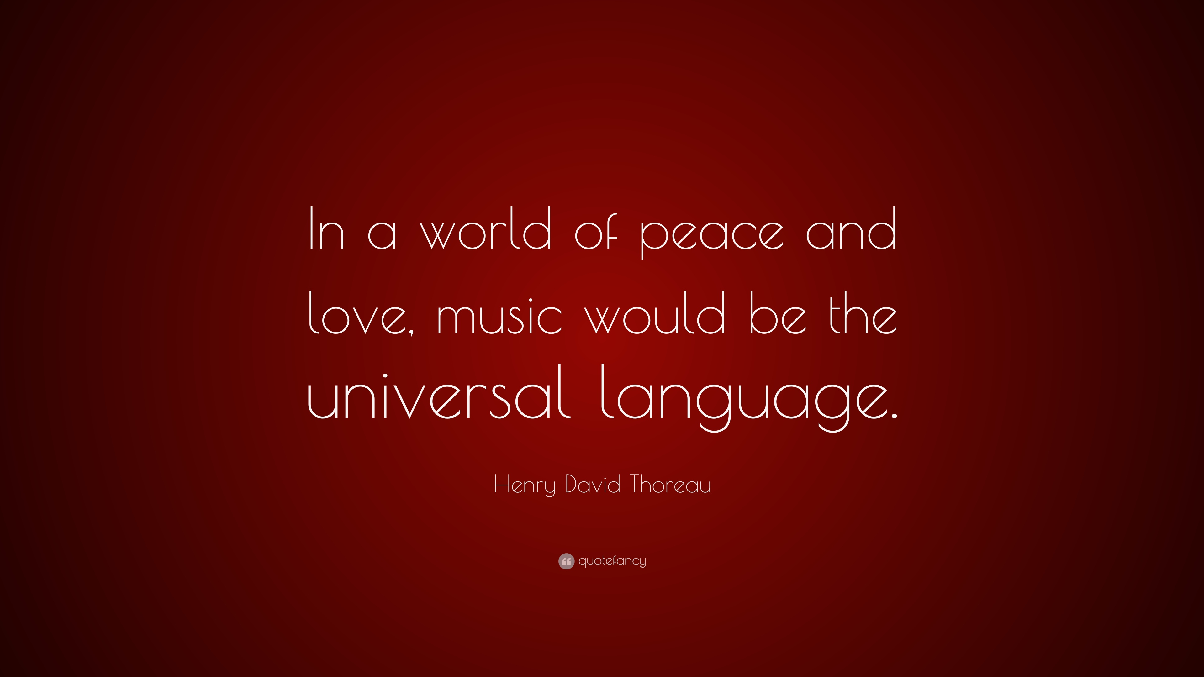 "Love And Peace Quotes Henry David Thoreau Quote ""In A World Of Peace And Love Music"