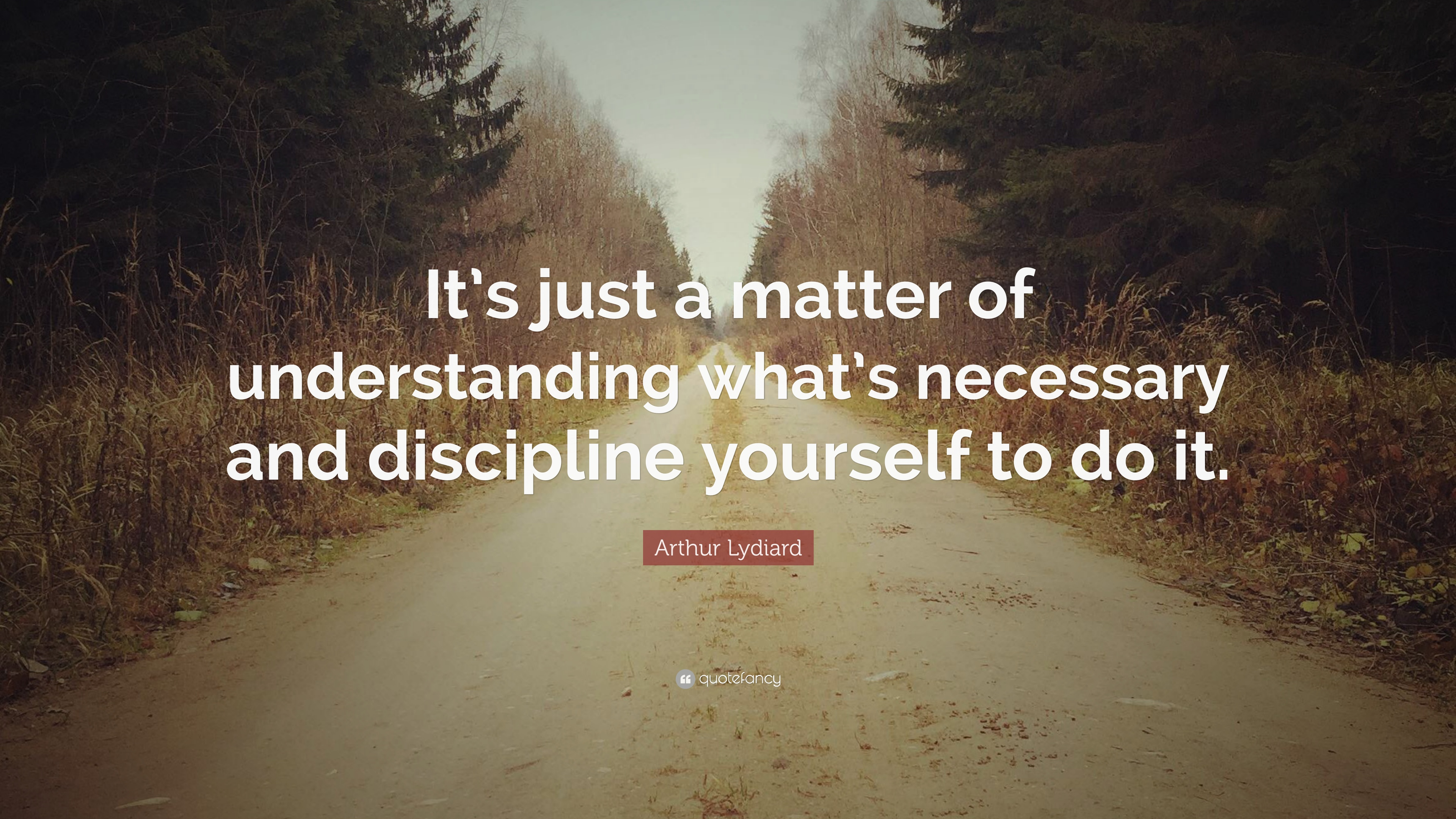 Image result for understanding what's necessary and discipline yourself to do it