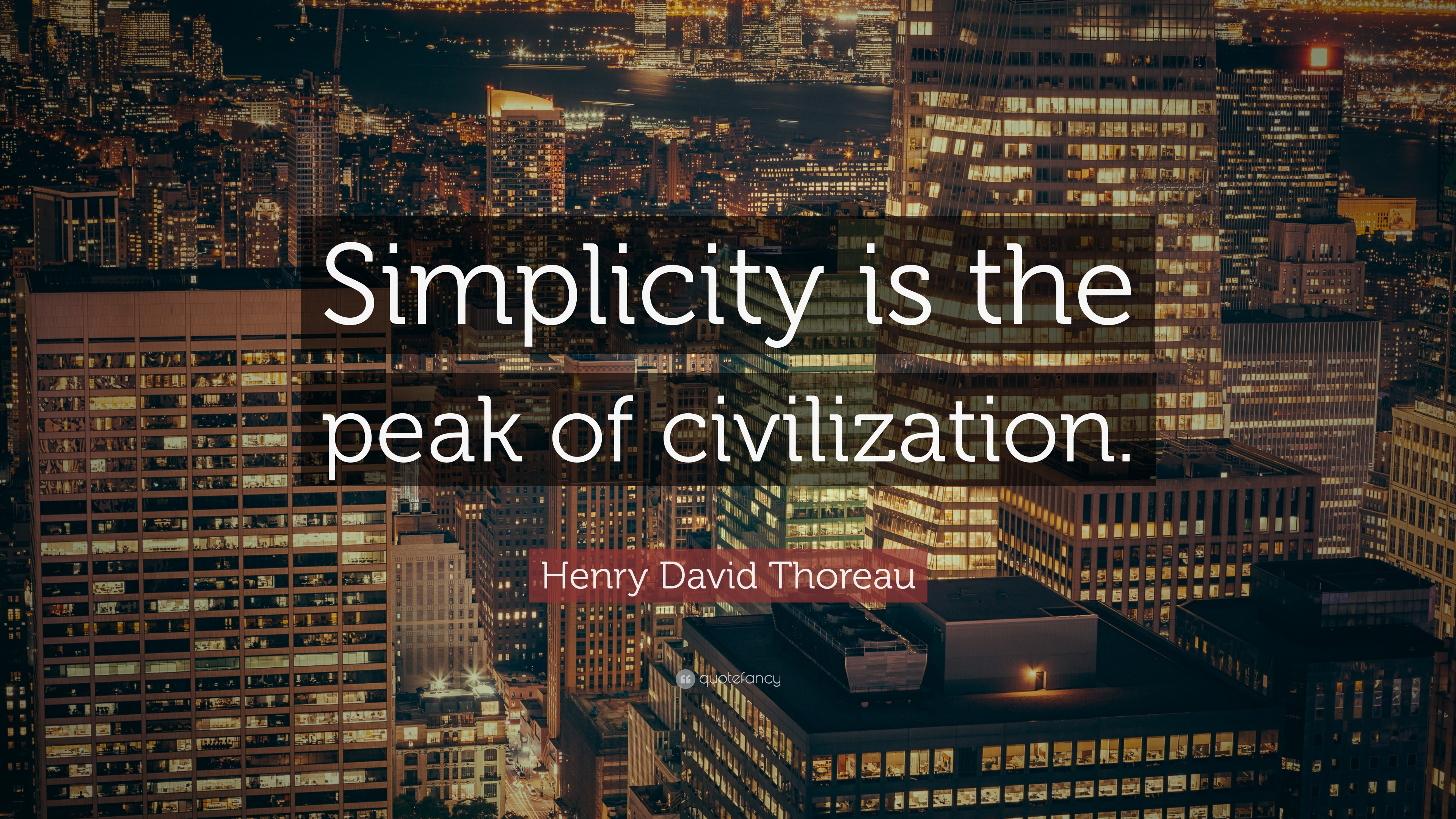 Henry David Thoreau Quote Simplicity Is The Peak Of Civilization