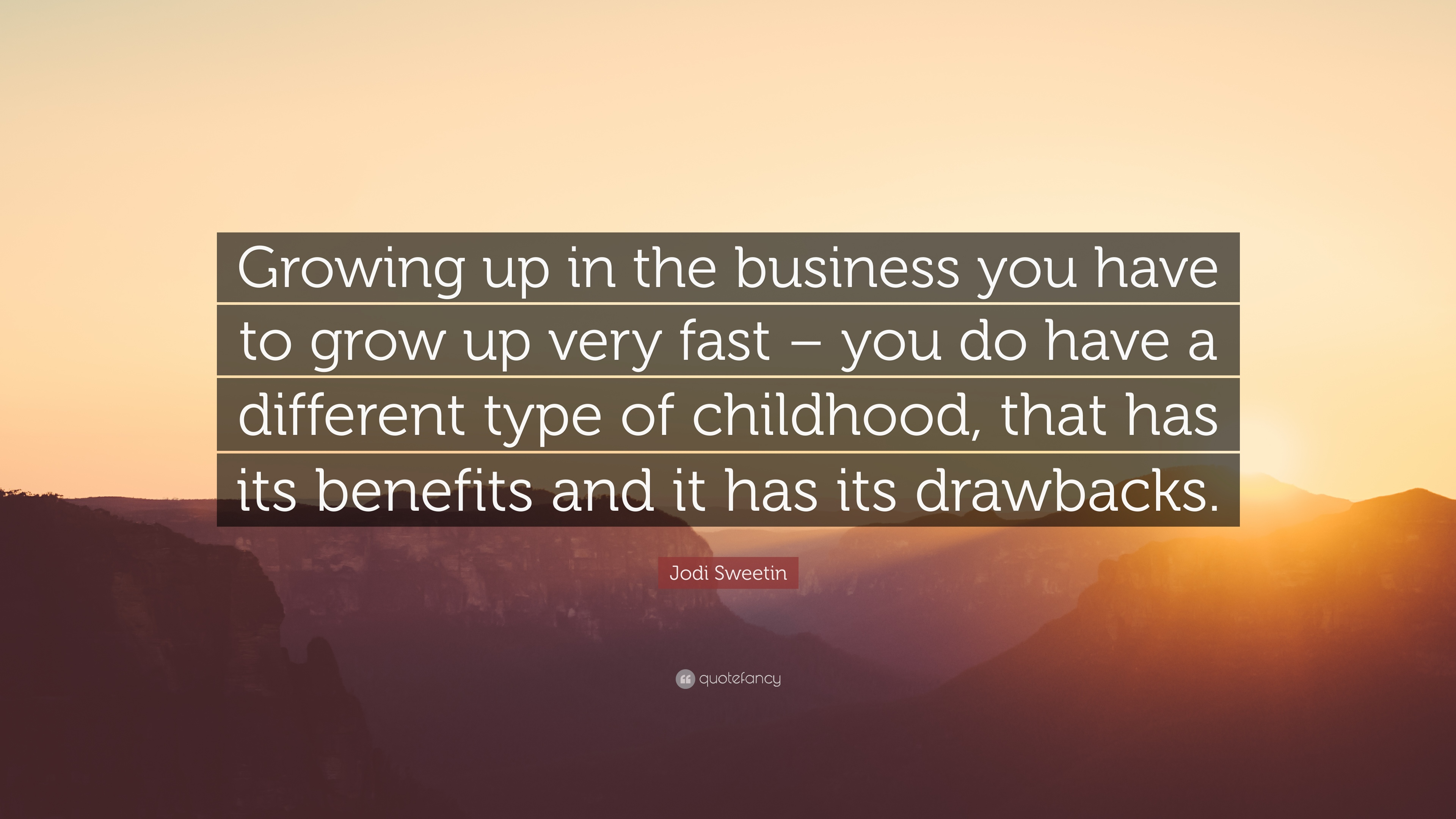 Jodi Sweetin Quote Growing Up In The Business You Have To Grow Up