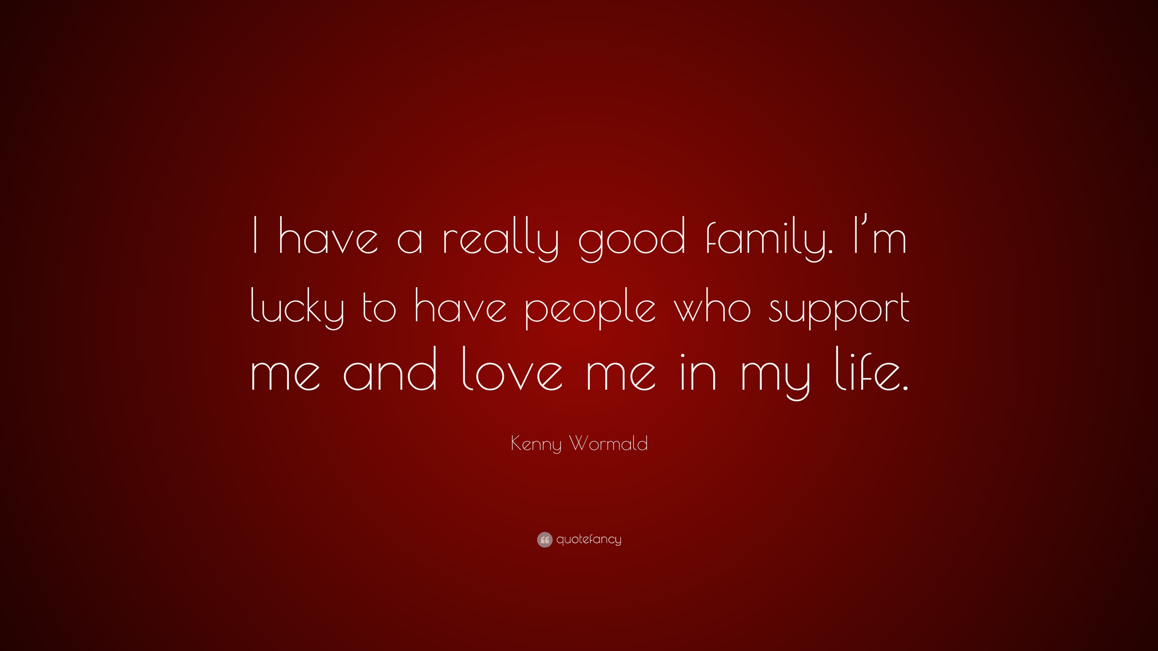 "Really Good Quotes About Life Kenny Wormald Quote ""I Have A Really Good Familyi'm Lucky To"