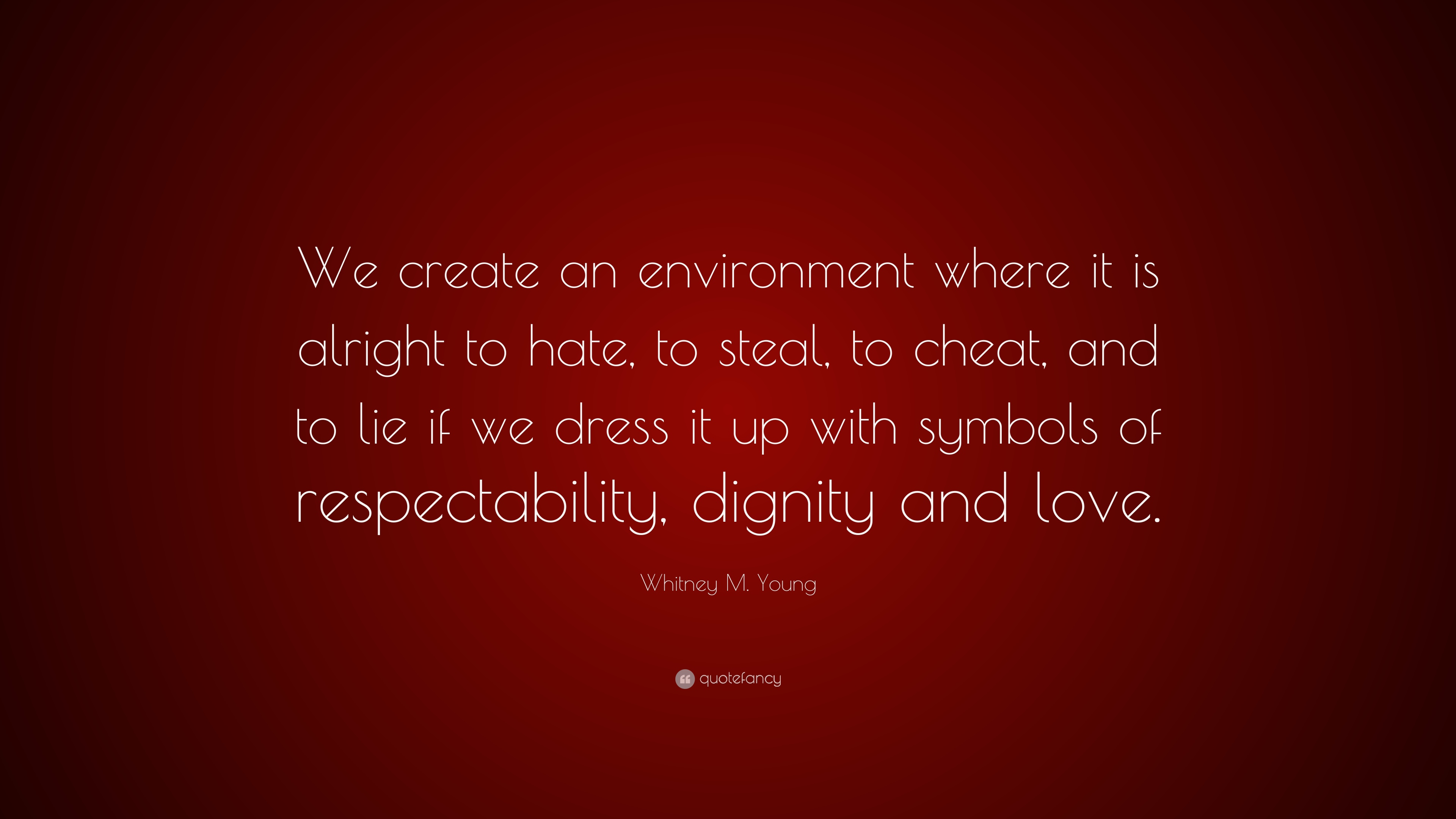 Whitney M Young Quote We Create An Environment Where It Is