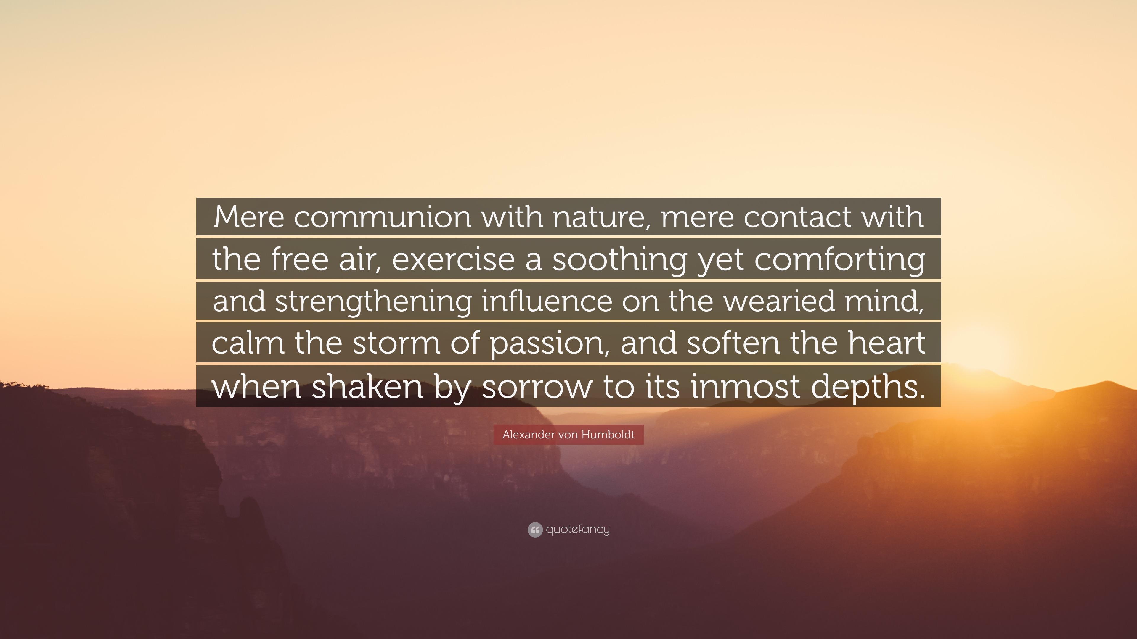Alexander Von Humboldt Quote Mere Communion With Nature Mere
