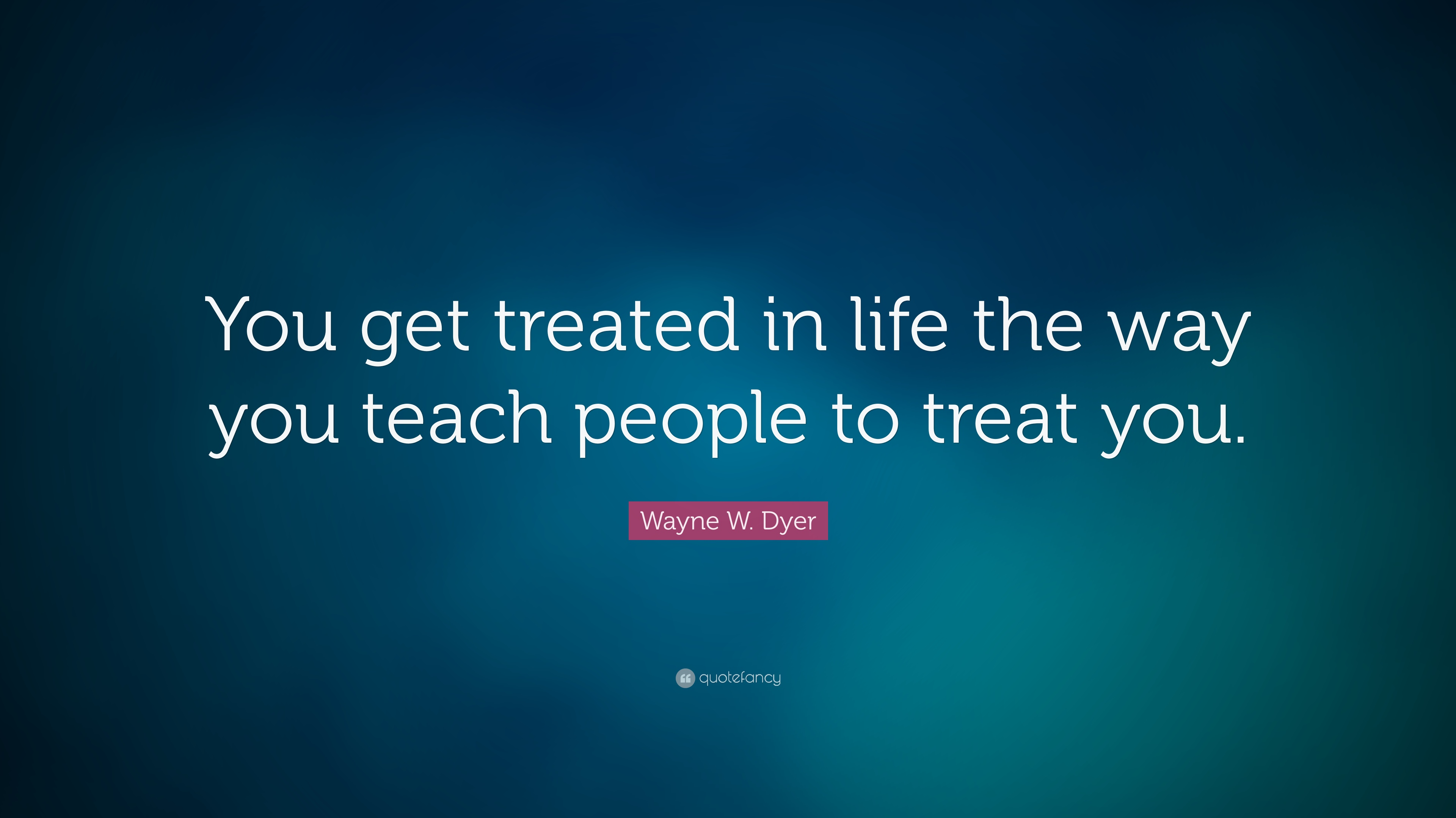 quote teach peope how to treat you