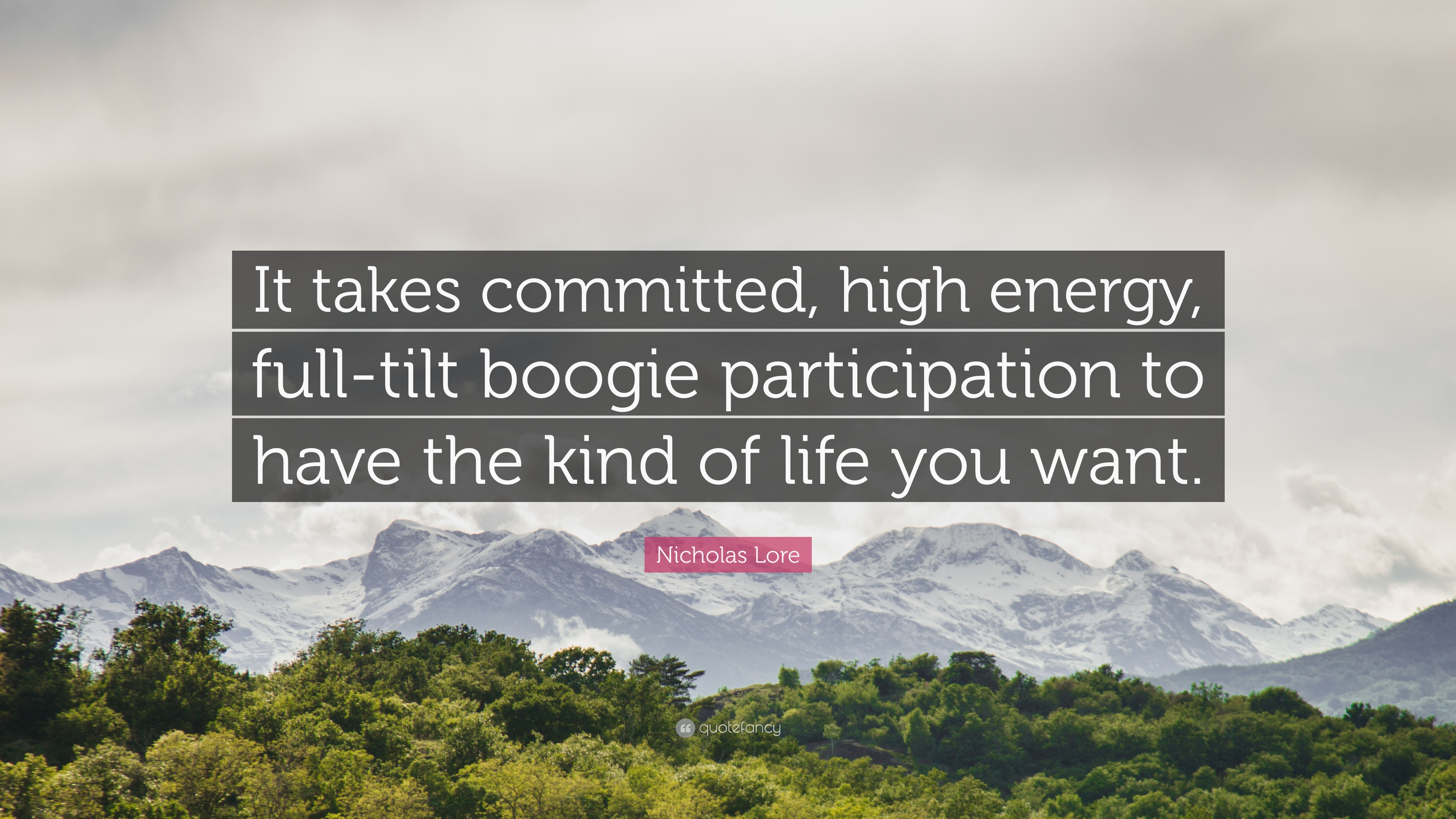 Nicholas Lore Quote It Takes Committed High Energy Full Tilt