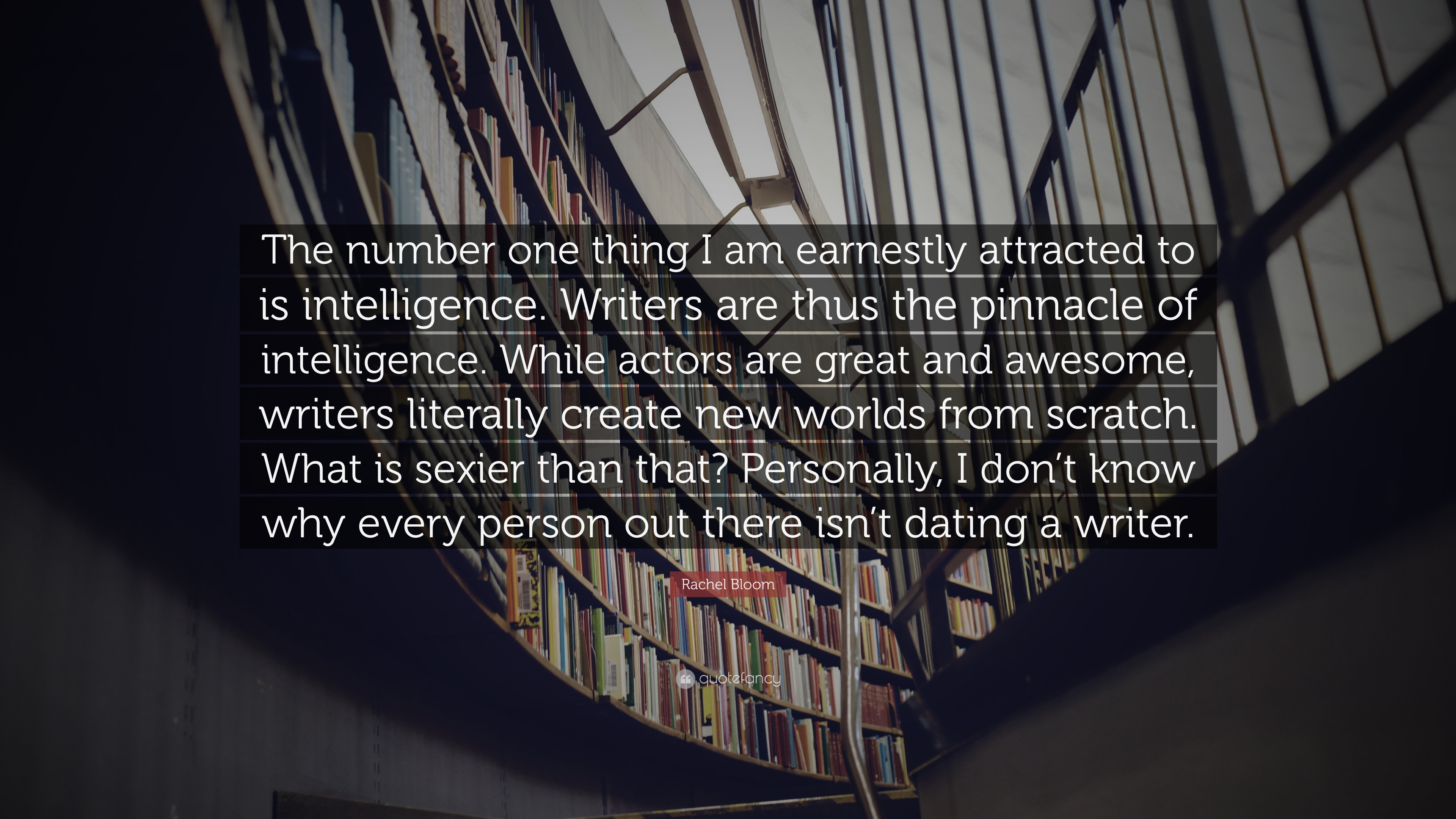 Rachel Bloom Quote: U201cThe Number One Thing I Am Earnestly Attracted To Is  Intelligence