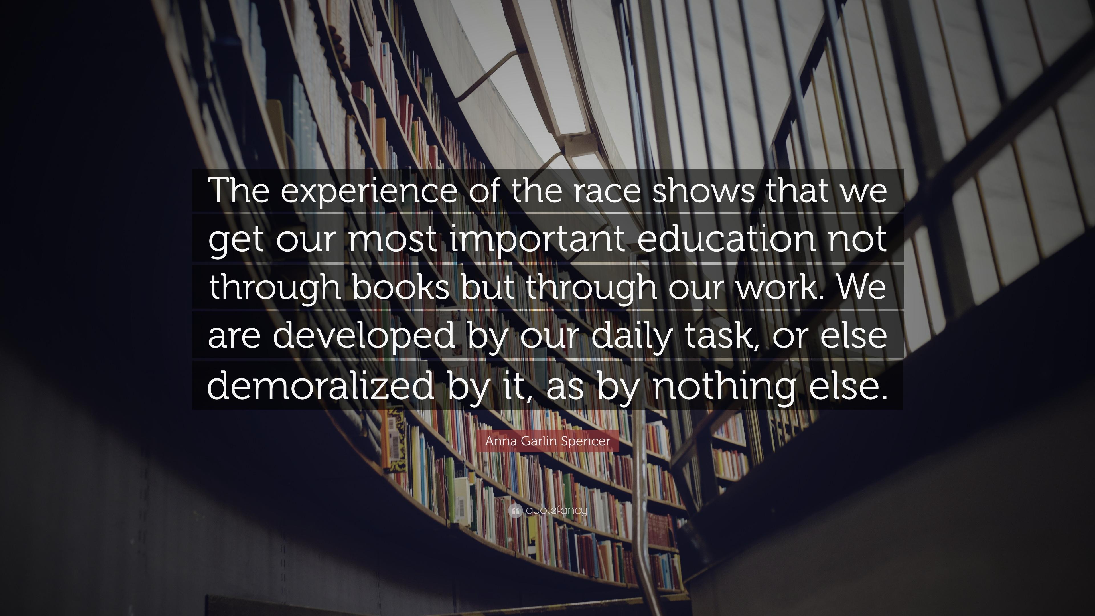 """anna garlin spencer quote """"the experience of the race shows that"""