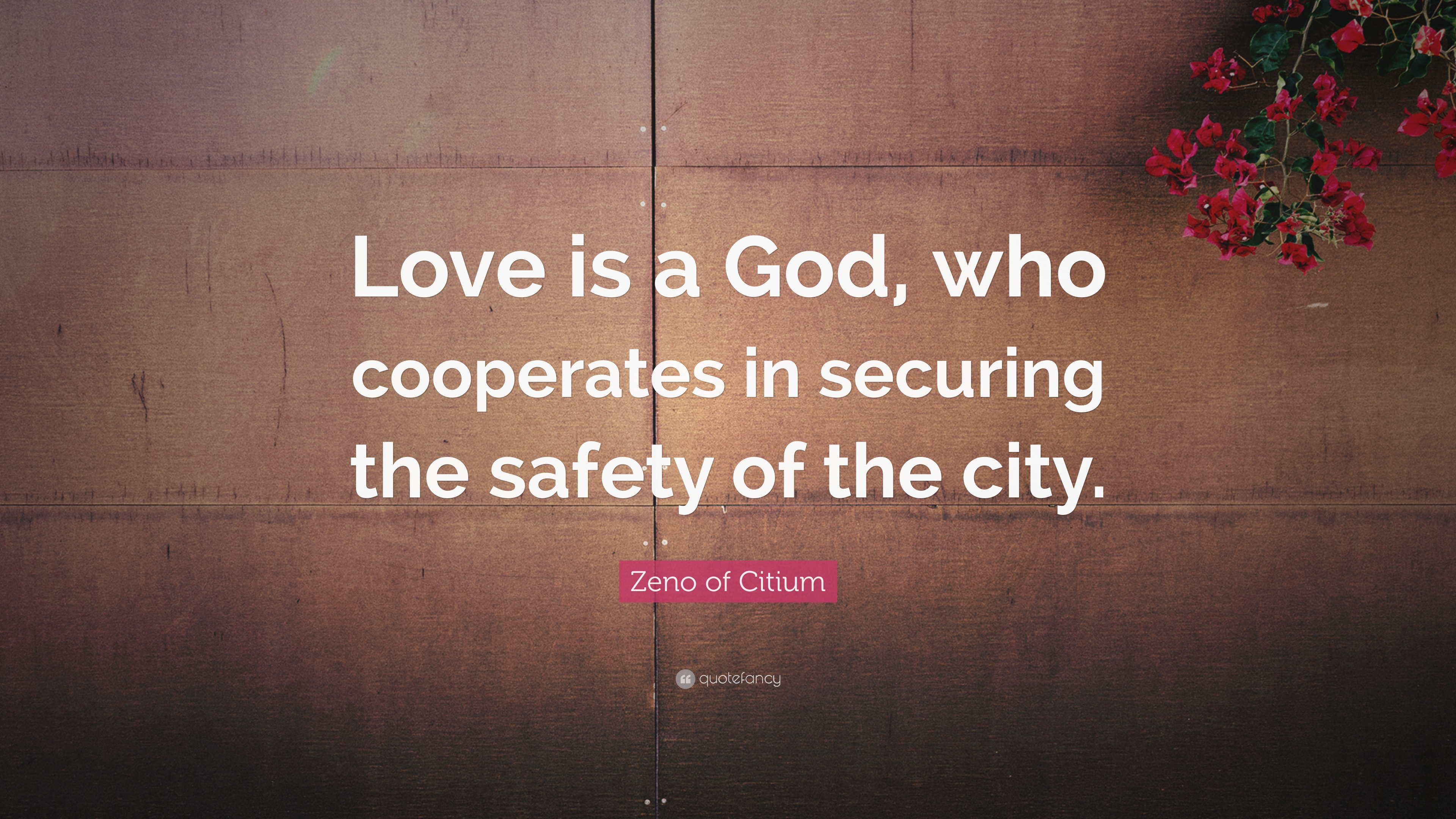 Zeno Of Citium Quote Love Is A God Who Cooperates In Securing The