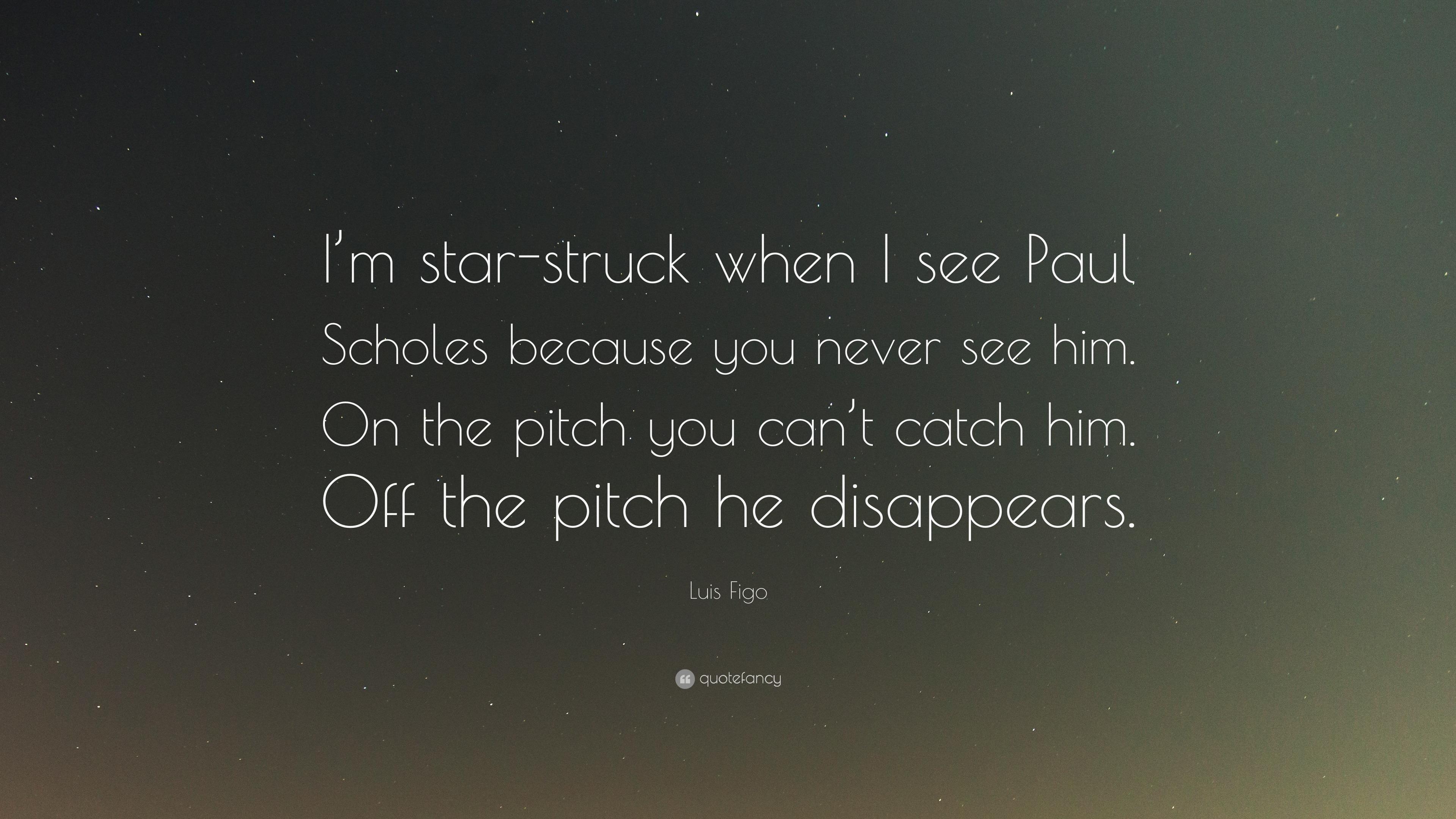 "Luis Figo Quote: ""I'm Star-struck When I See Paul Scholes"