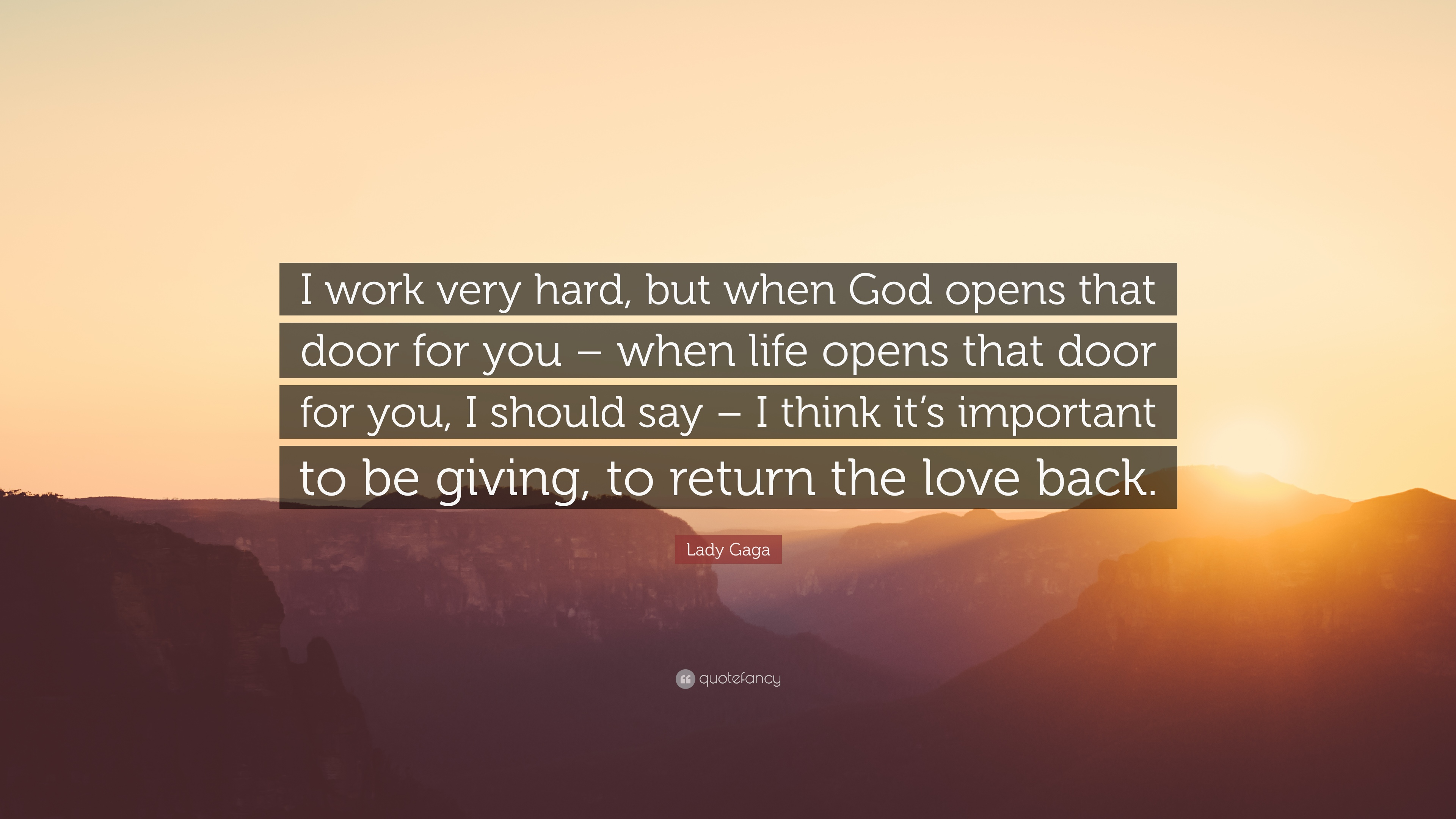 Lady Gaga Quote I Work Very Hard But When God Opens That Door For