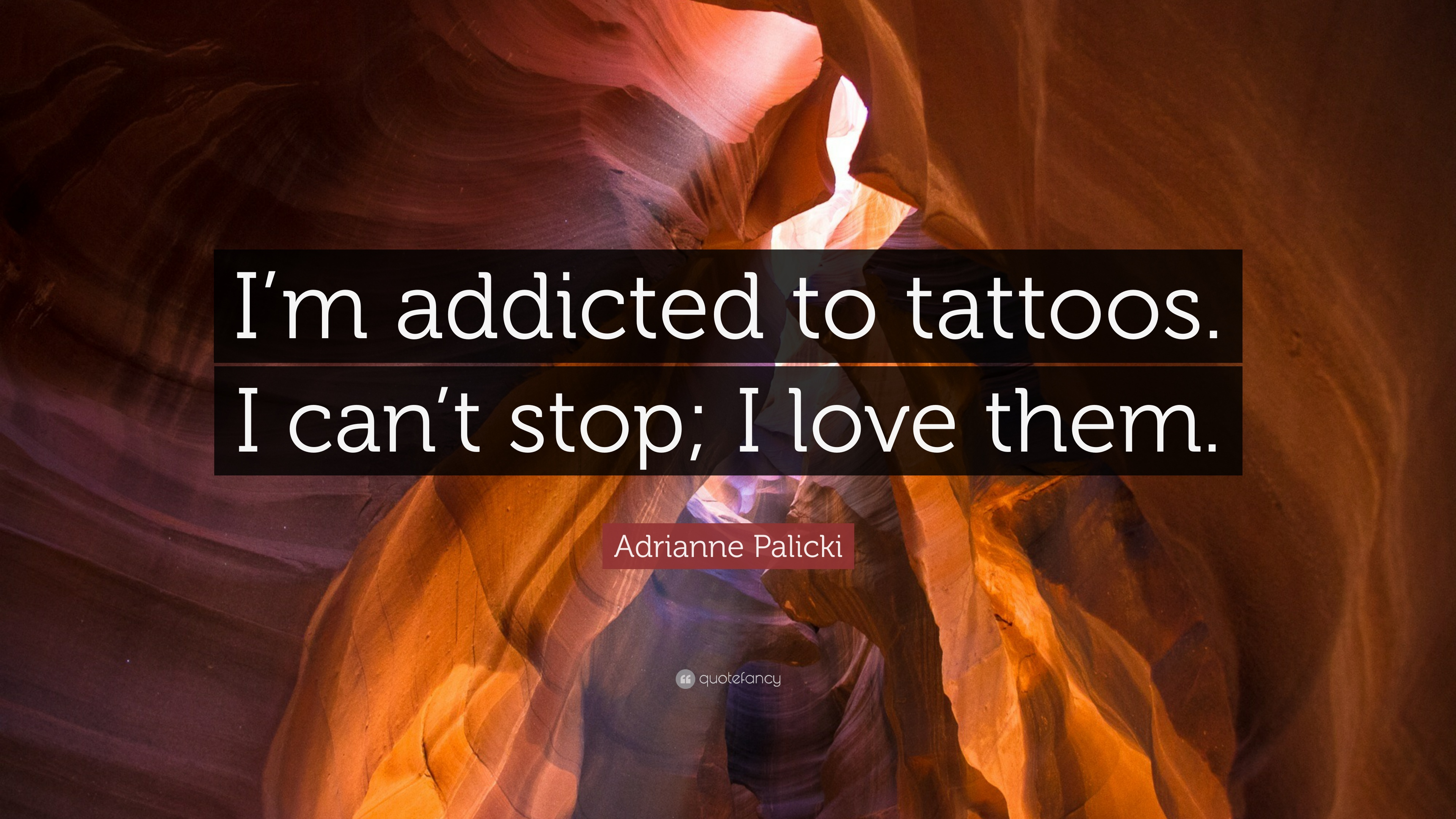 adrianne palicki quote i m addicted to tattoos i can t stop i