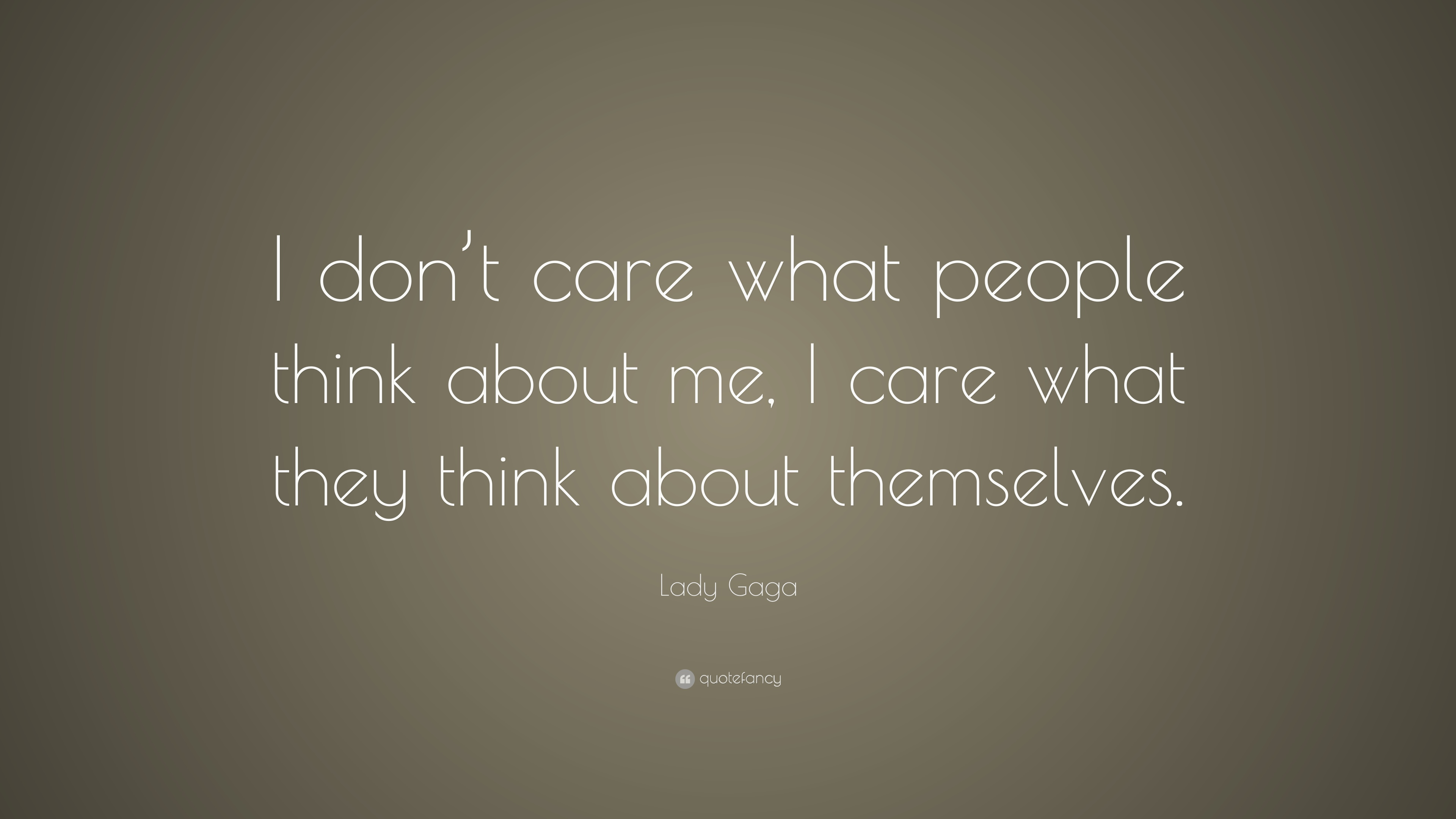 Merveilleux Lady Gaga Quote: U201cI Donu0027t Care What People Think About Me,
