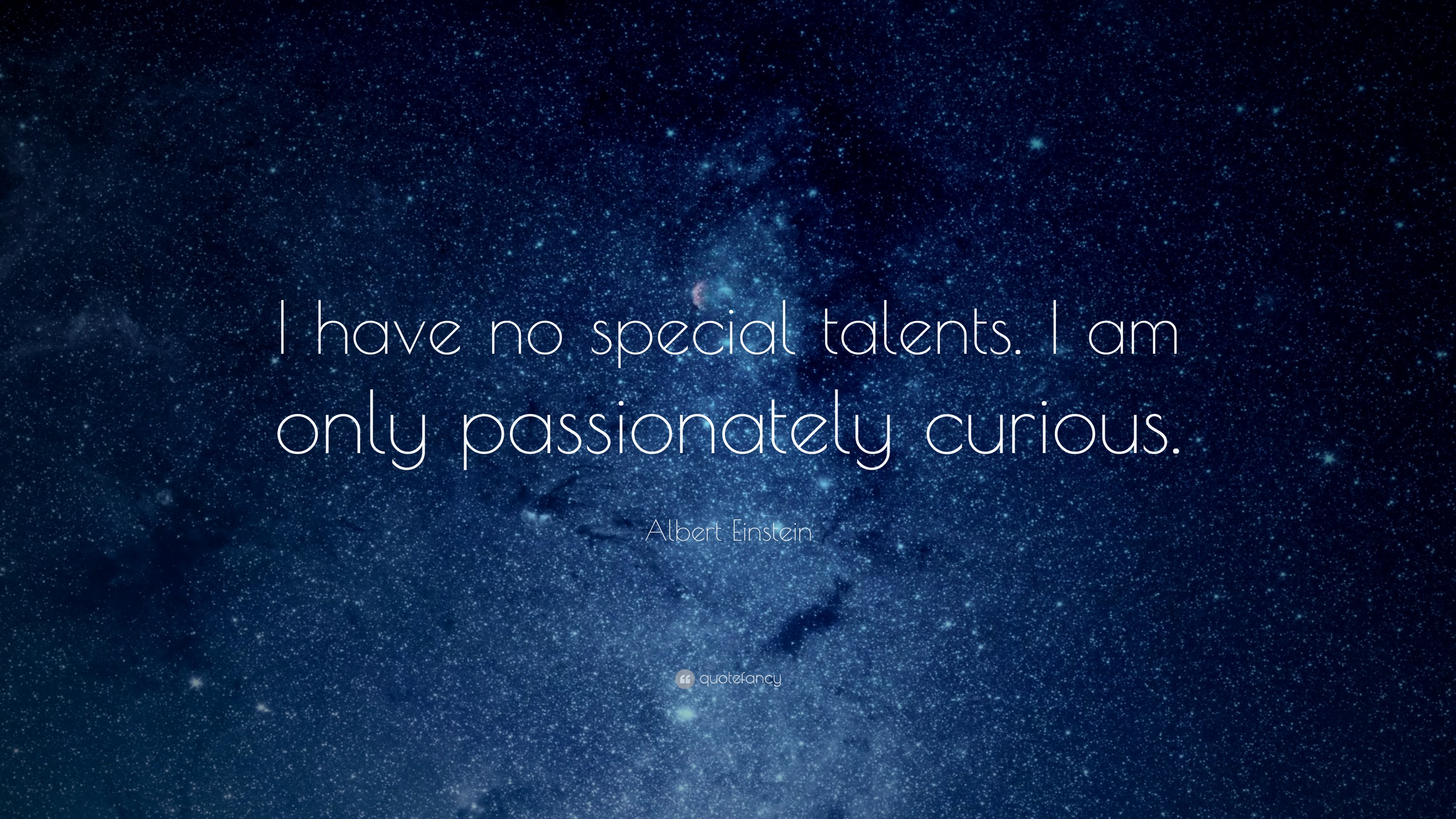 I Have No Special Talent Albert Einstein Quote