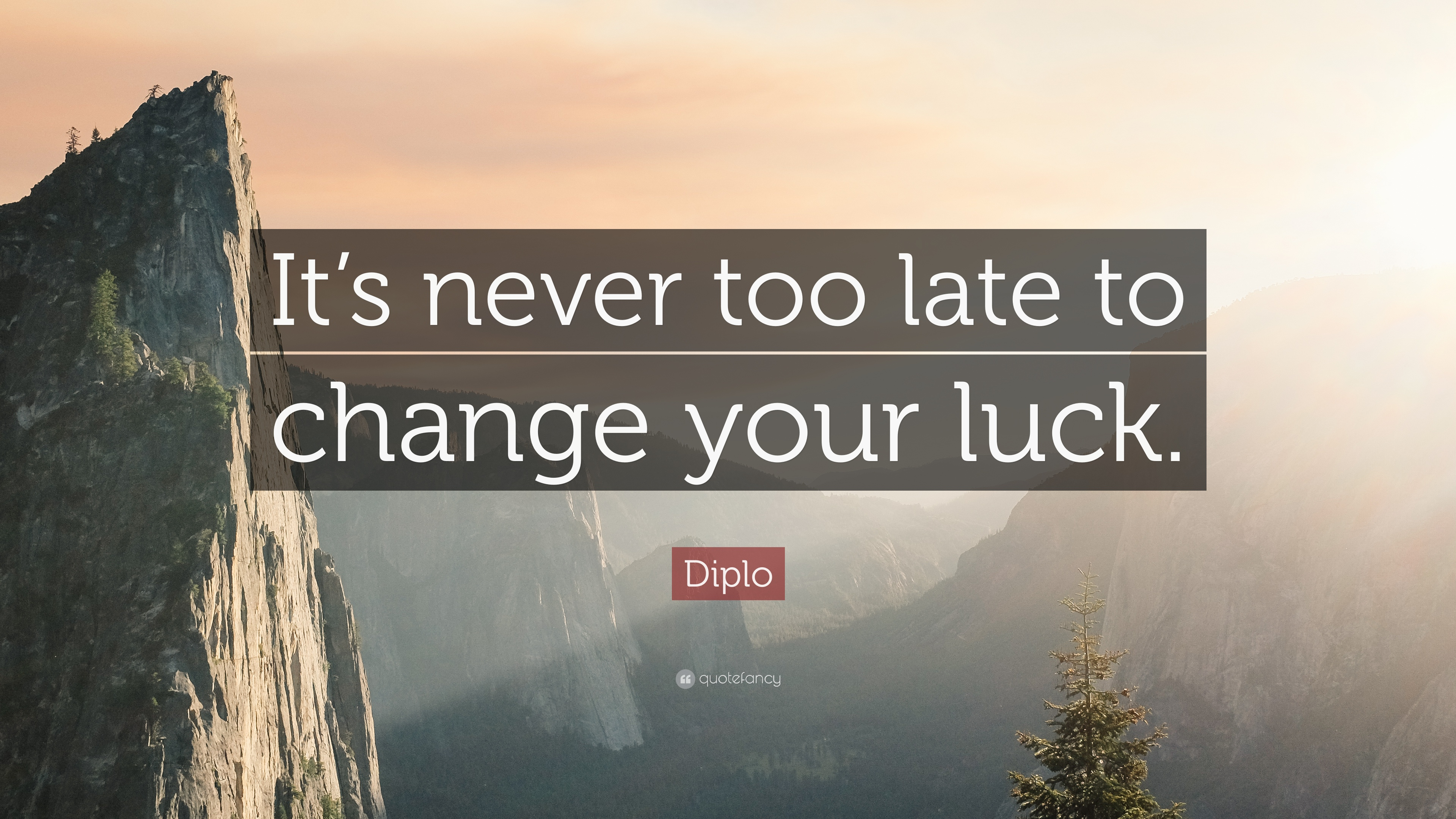 Diplo Quote Its Never Too Late To Change Your Luck 12