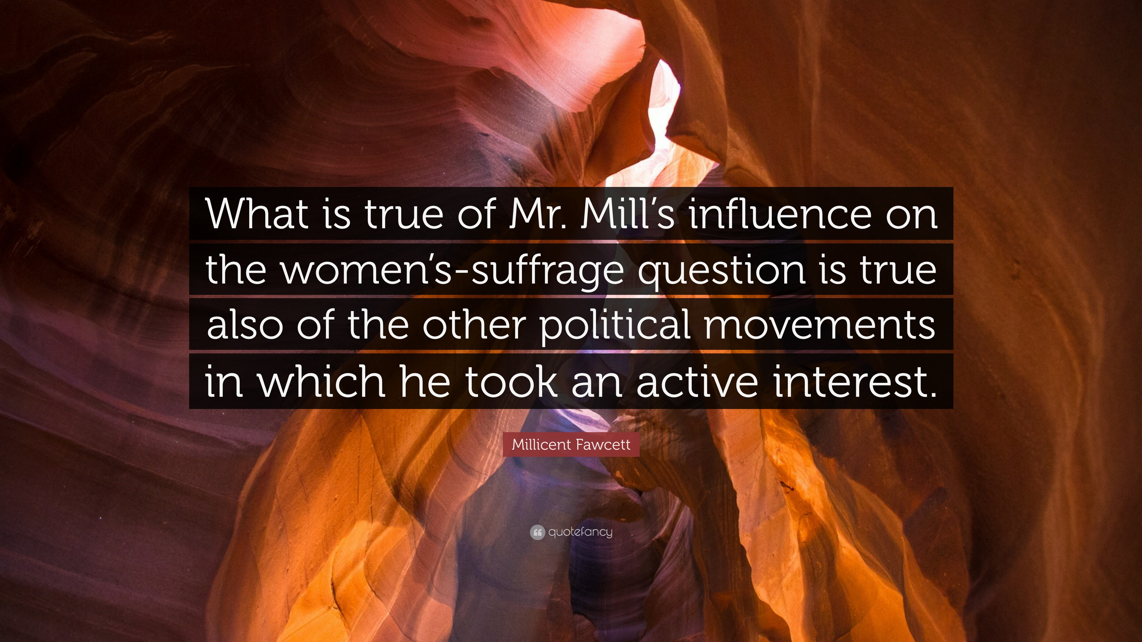 "Women's Suffrage Quotes Millicent Fawcett Quote ""What Is True Of Mrmill's Influence On"