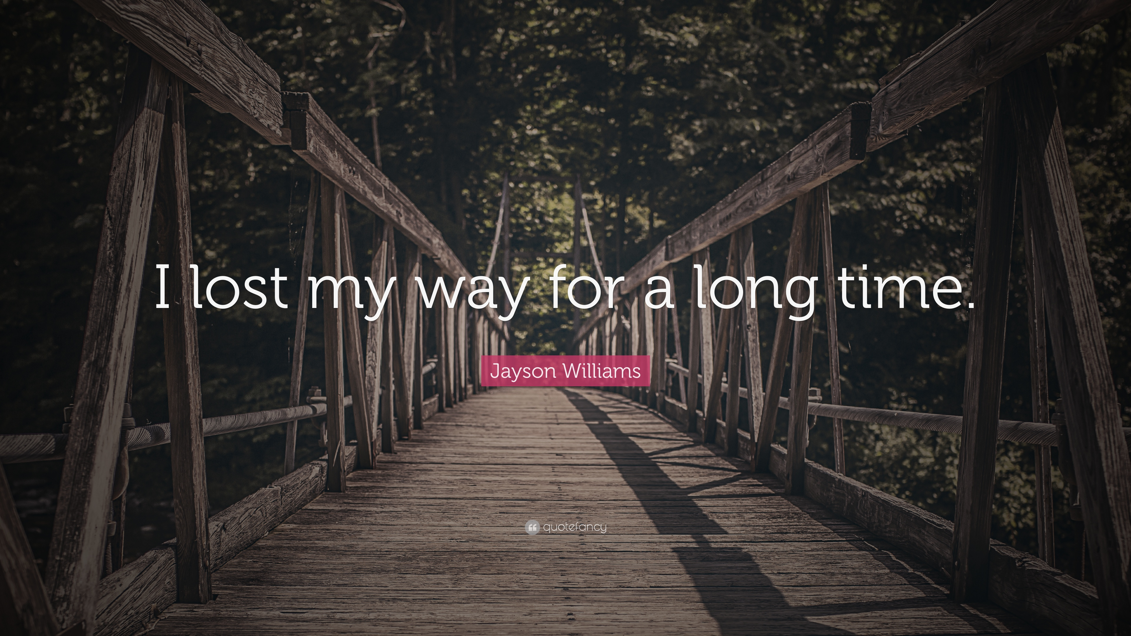jayson williams quote i lost my way for a long time 9