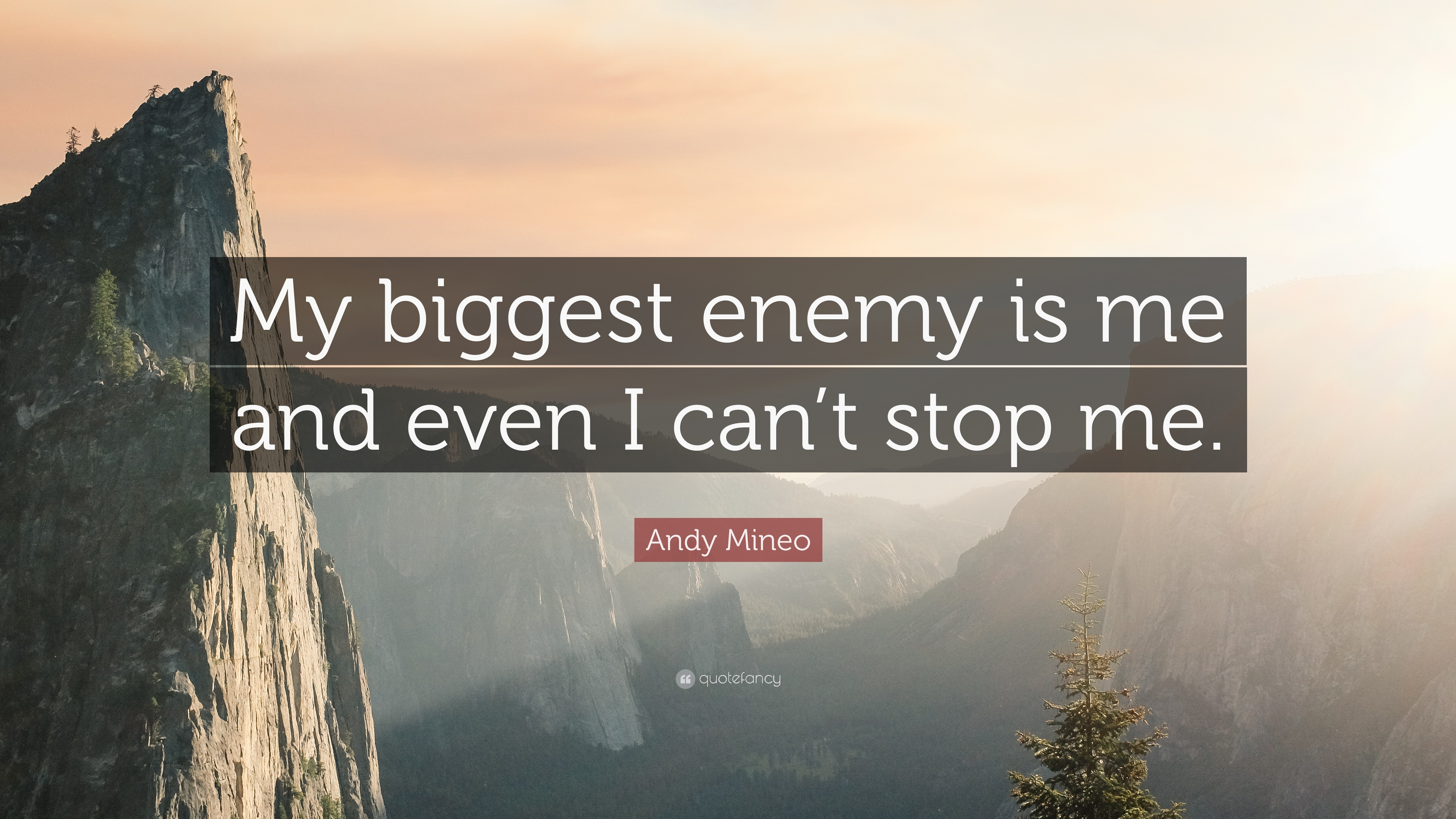 "Andy Mineo Quote: ""My Biggest Enemy Is Me And Even I Can't"