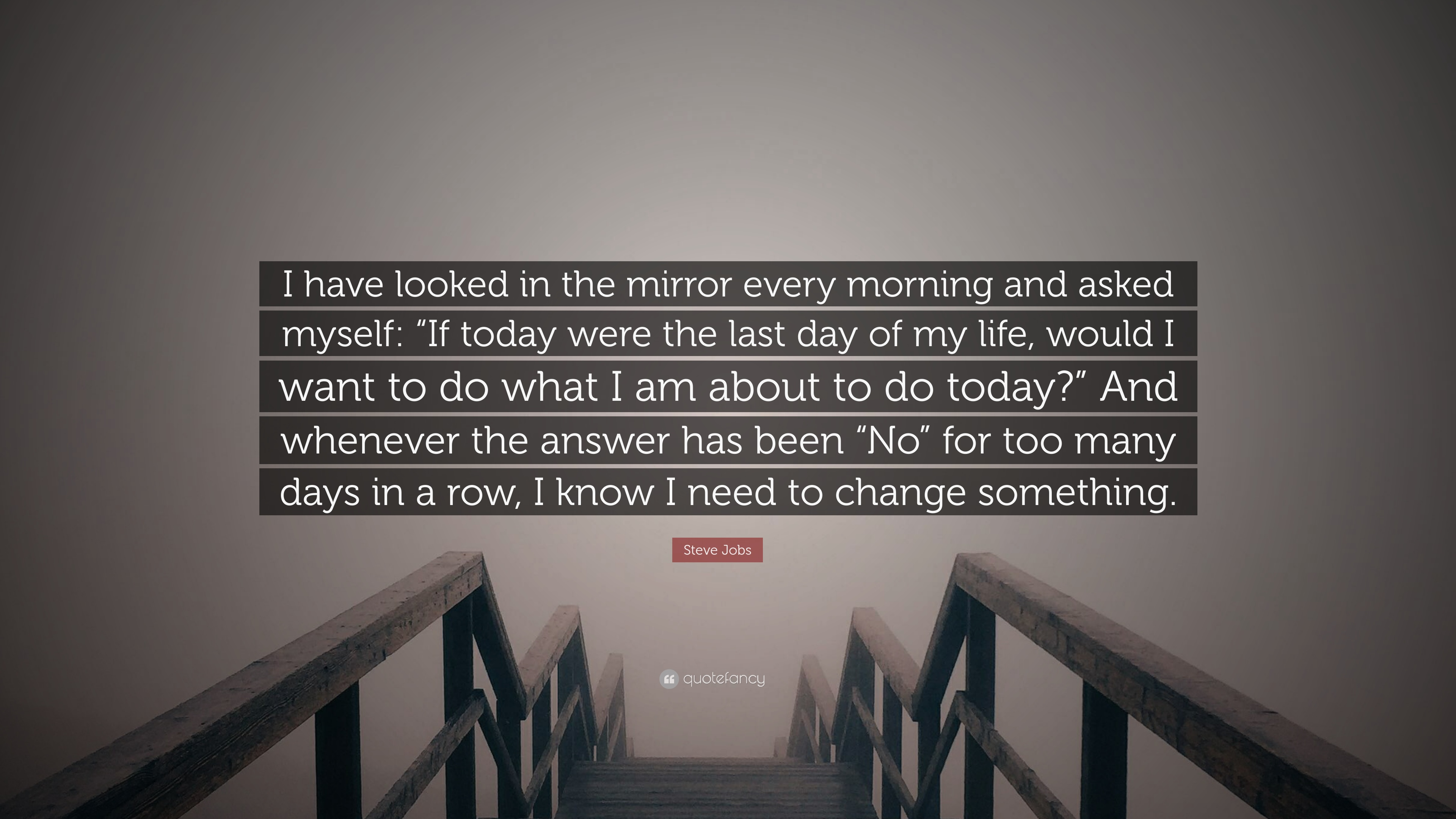 steve jobs quote i have looked in the mirror every morning and asked myself