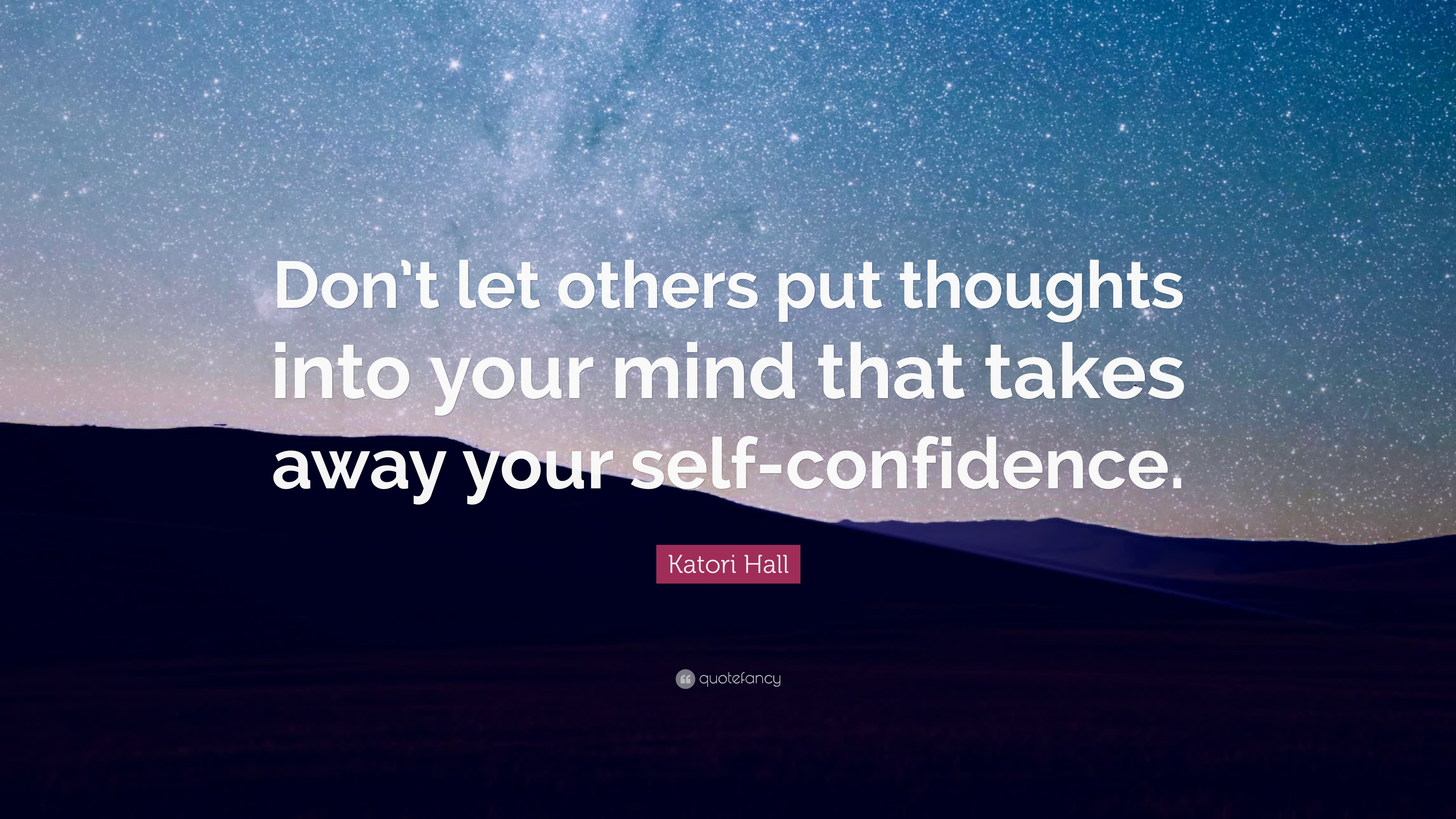 Katori Hall Quote Dont Let Others Put Thoughts Into Your Mind