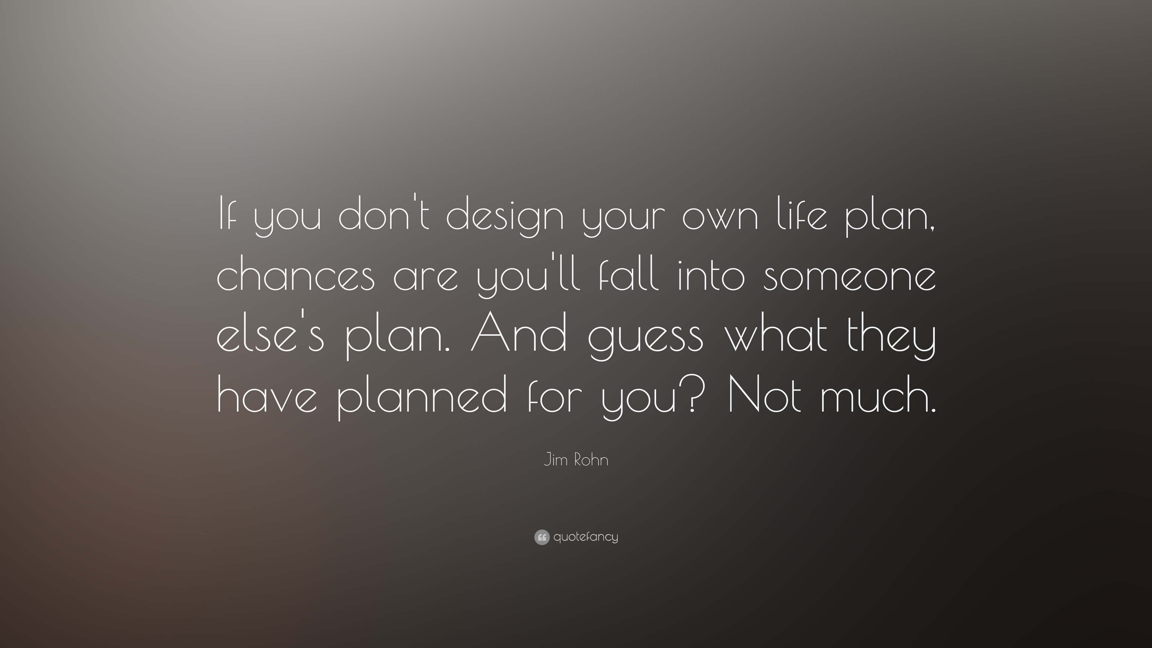 Image result for if you don't plan your life someone else will
