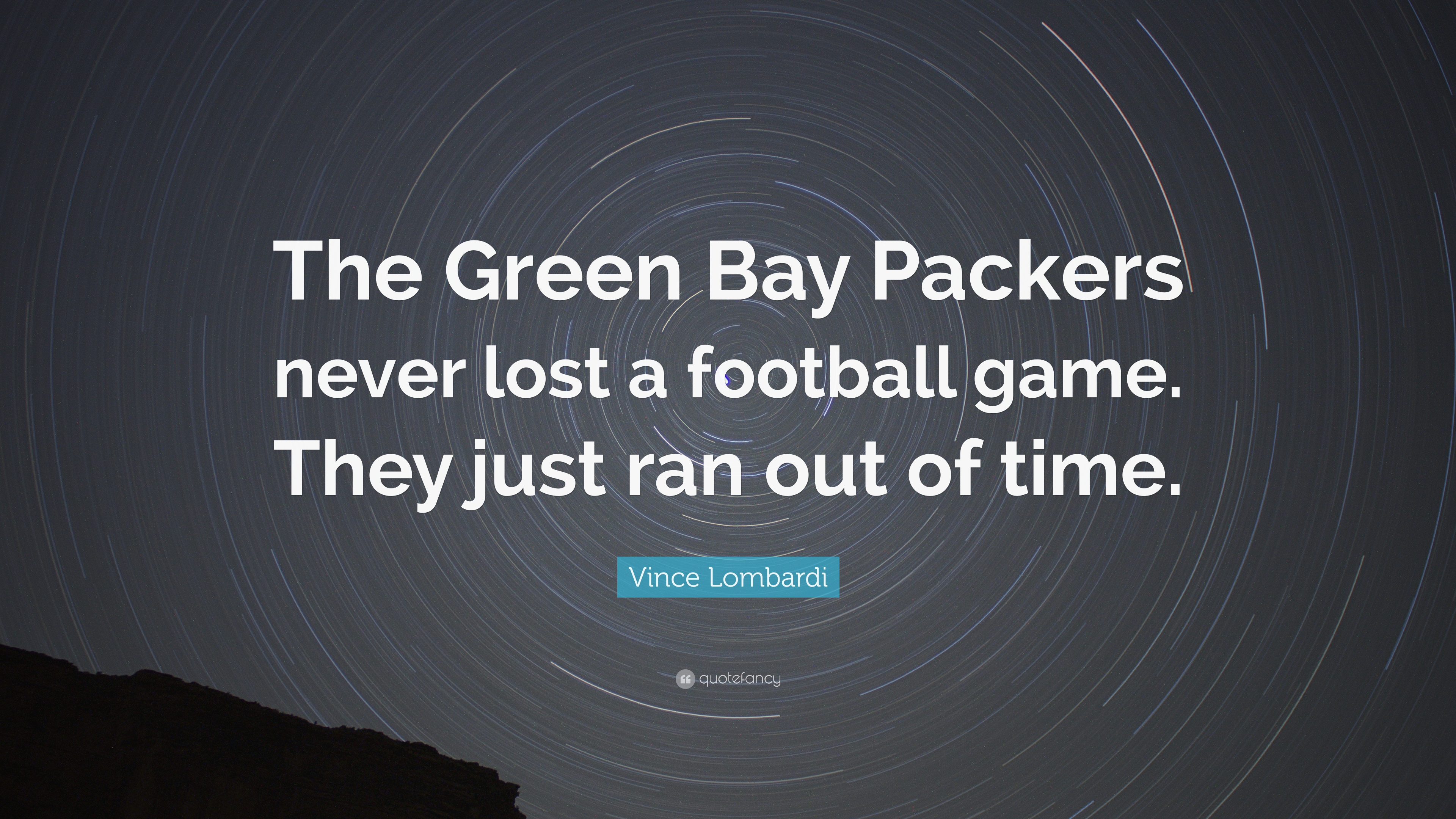 Vince Lombardi Quote The Green Bay Packers Never Lost A Football