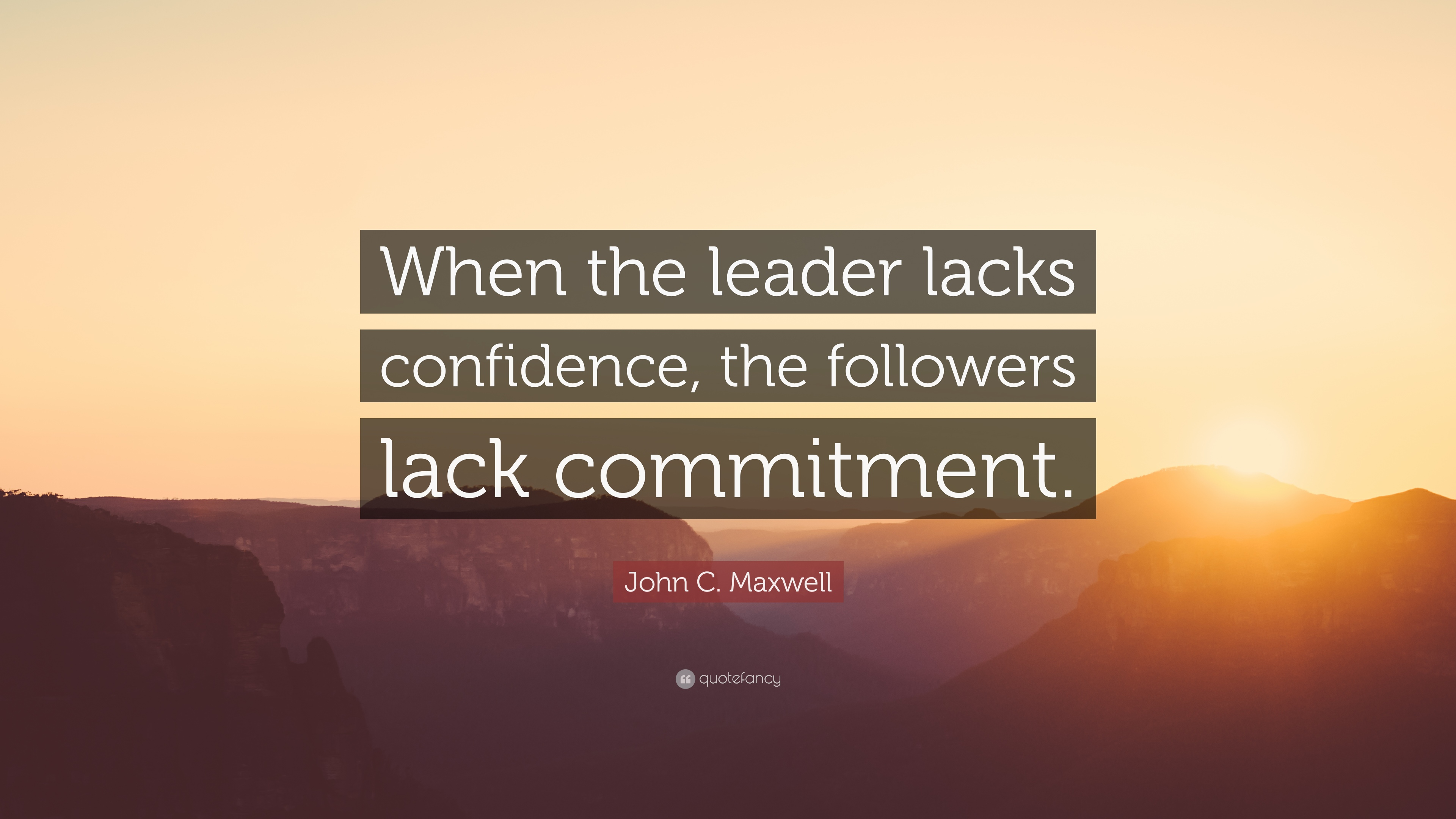 john c  maxwell quote   u201cwhen the leader lacks confidence