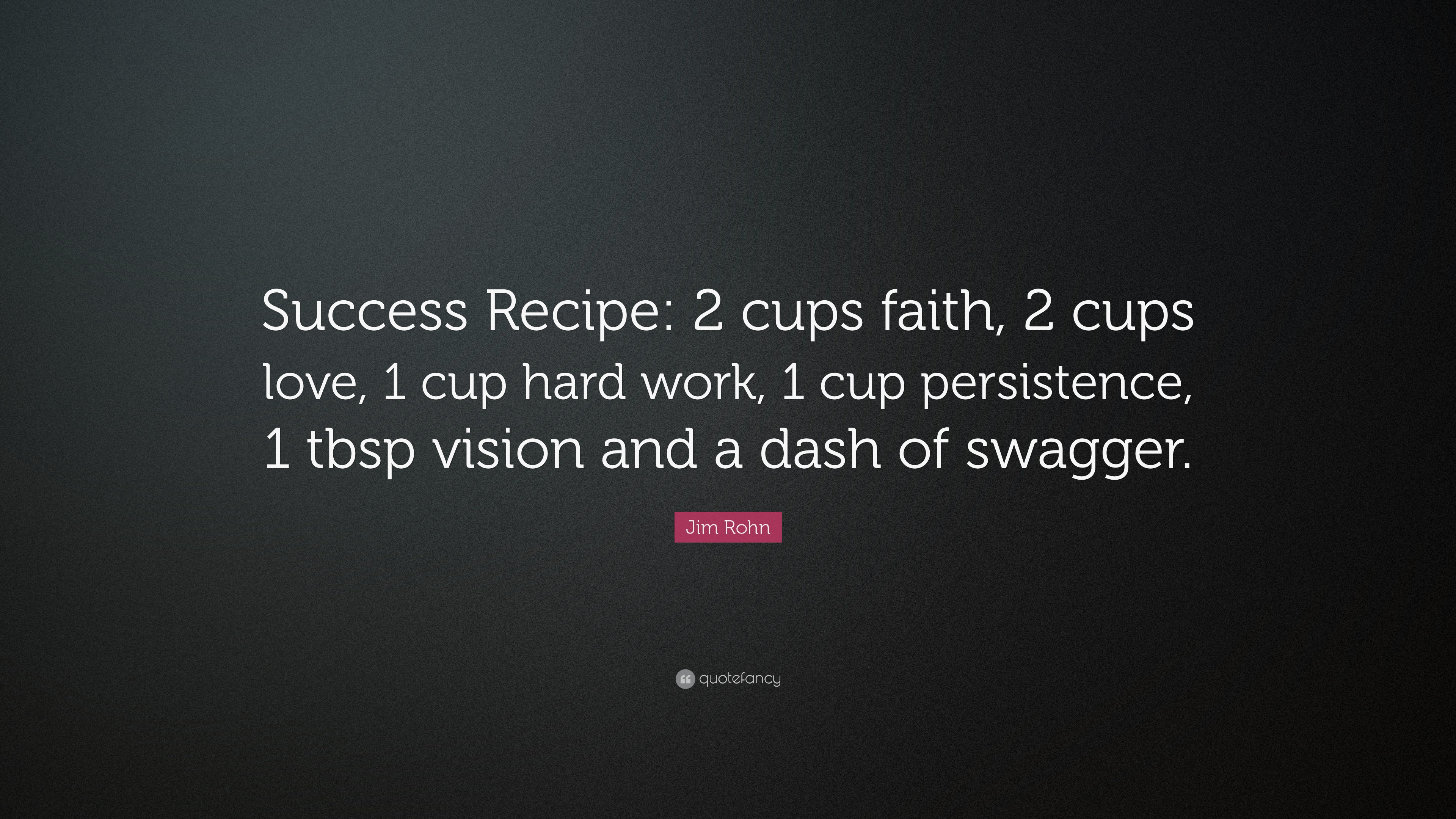 "Love And Faith Quotes Jim Rohn Quote ""Success Recipe 2 Cups Faith 2 Cups Love 1 Cup"