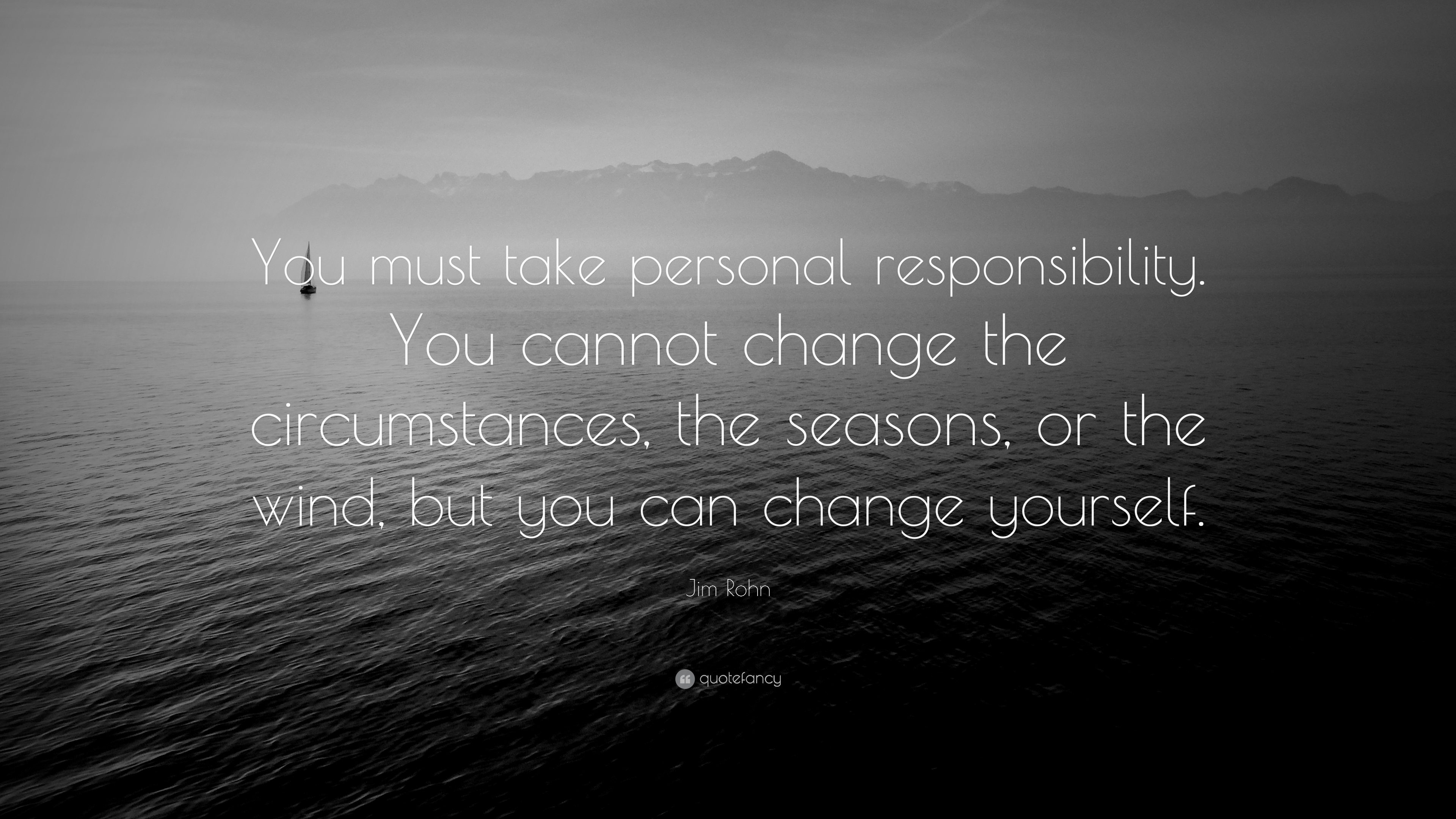 jim rohn quote you must take personal responsibility you cannot change the circumstances