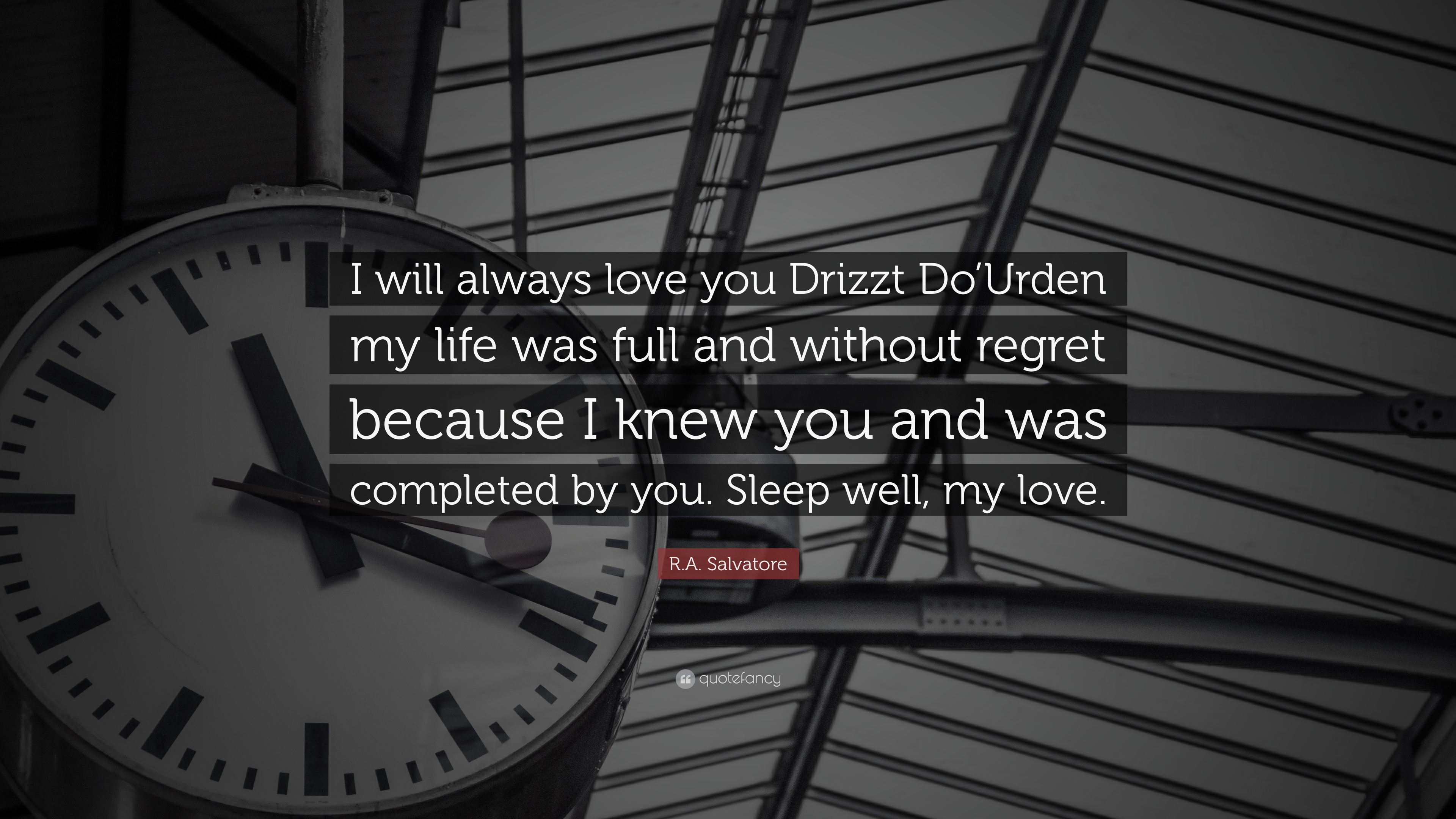 """I Will Always Love You Quotes R.asalvatore Quote """"I Will Always Love You Drizzt Do'urden My"""