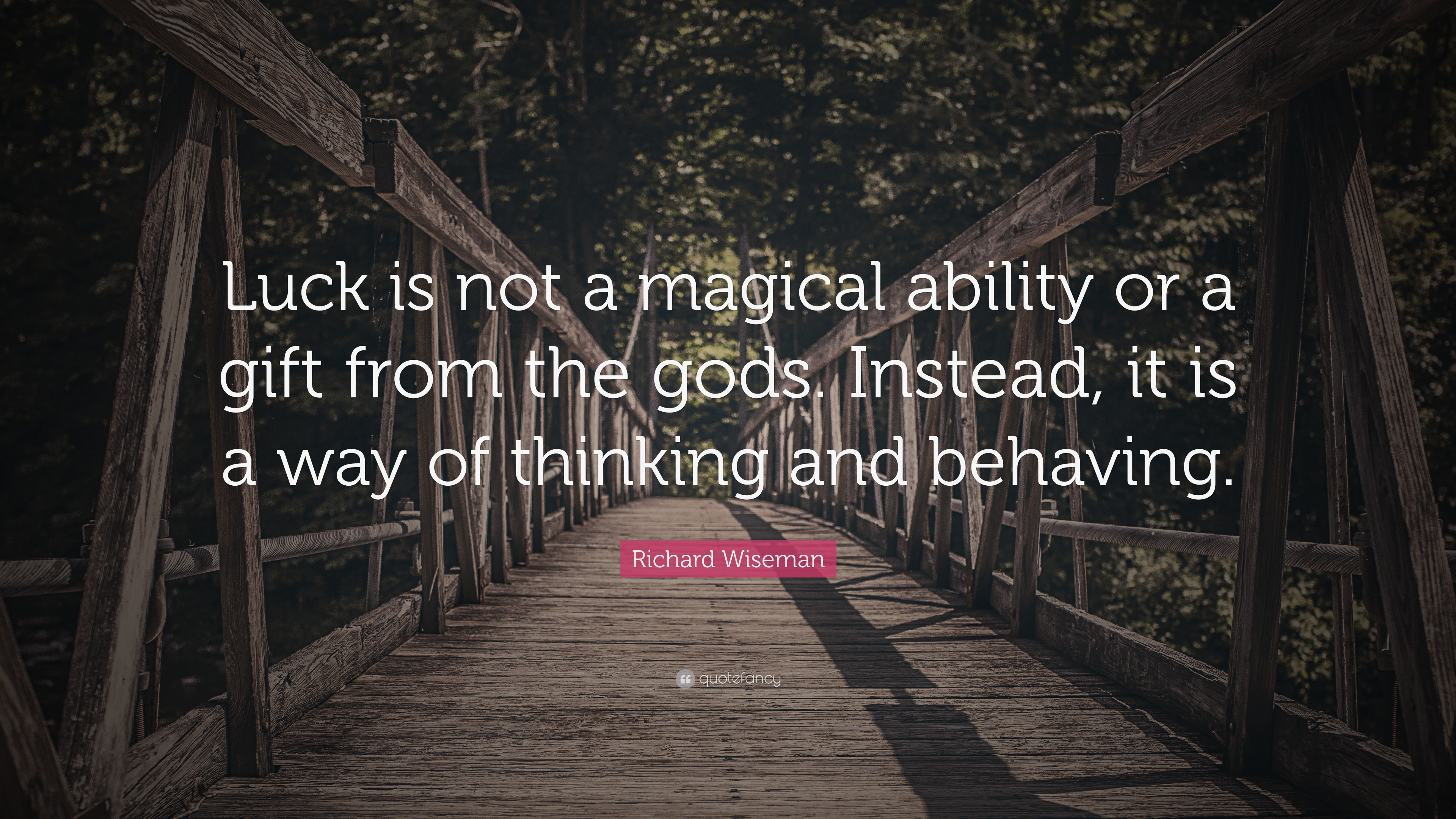 Richard Wiseman Quote Luck Is Not A Magical Ability Or A Gift From