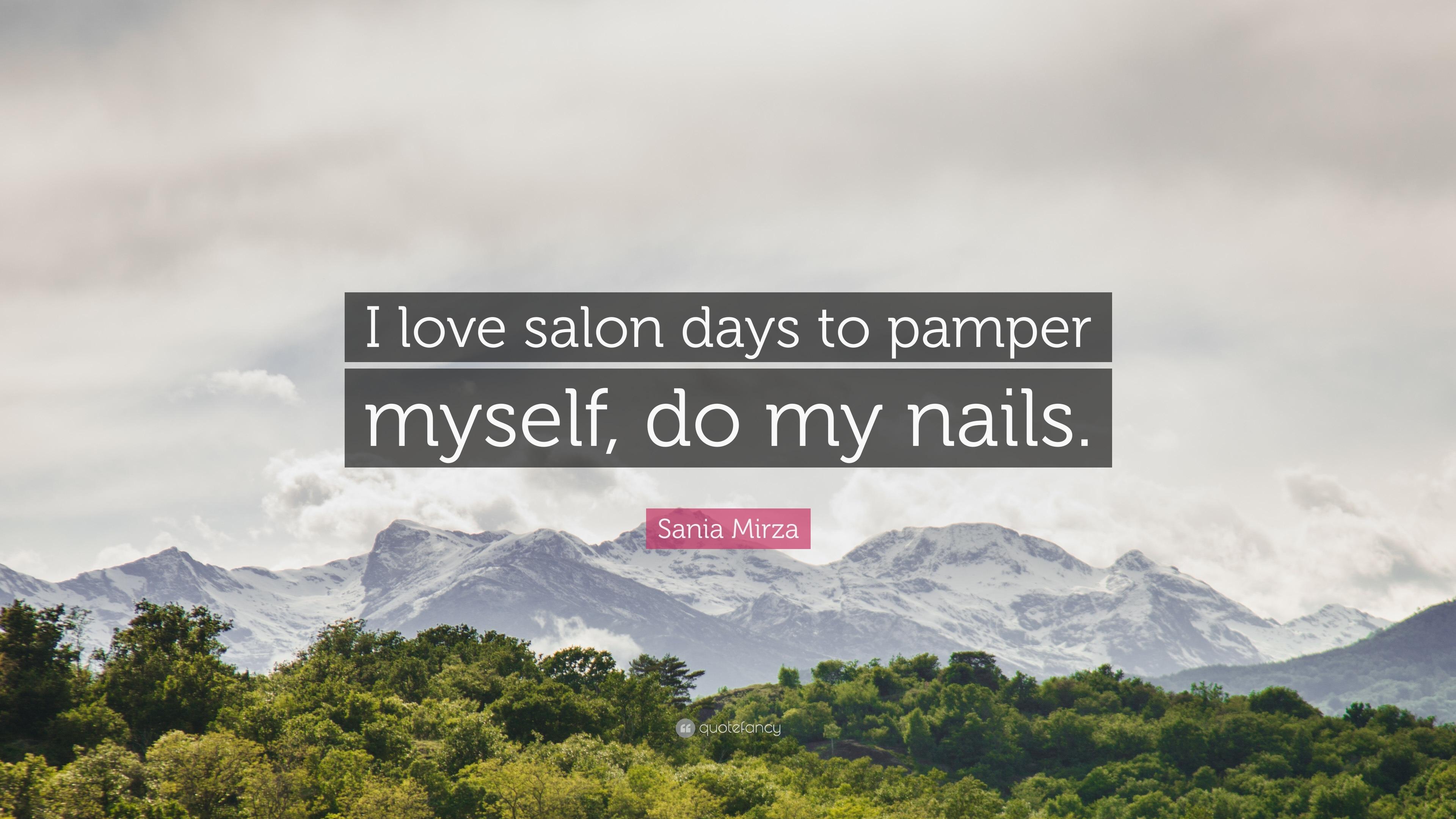 "Sania Mirza Quote: ""I love salon days to pamper myself, do my nails ..."