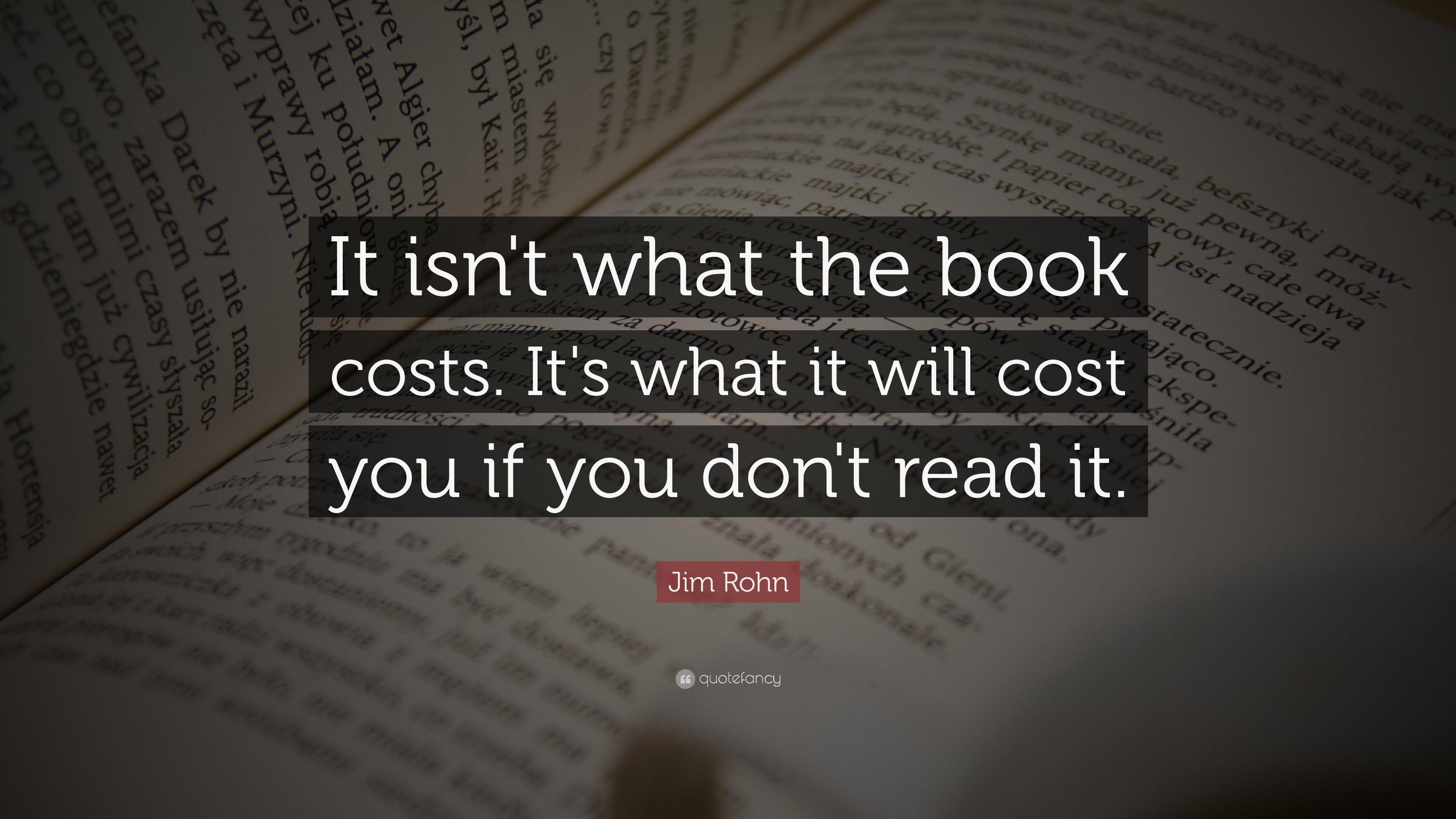 "Quote It Prepossessing Jim Rohn Quote ""It Isn't What The Book Costsit's What It Will"